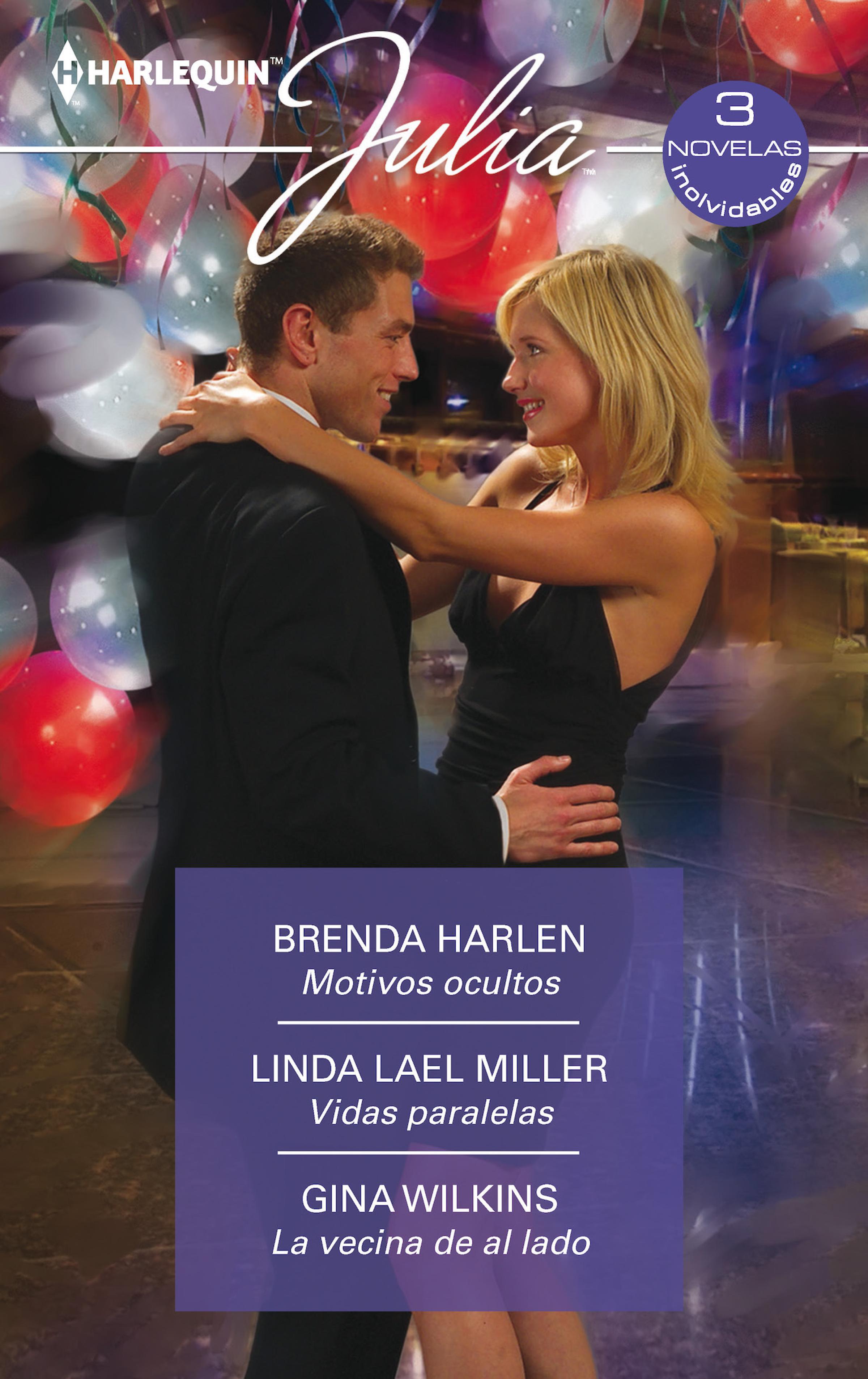 Linda Lael Miller Motivos ocultos - Vidas paralelas - La vecina de al lado linda miller lael used to be lovers