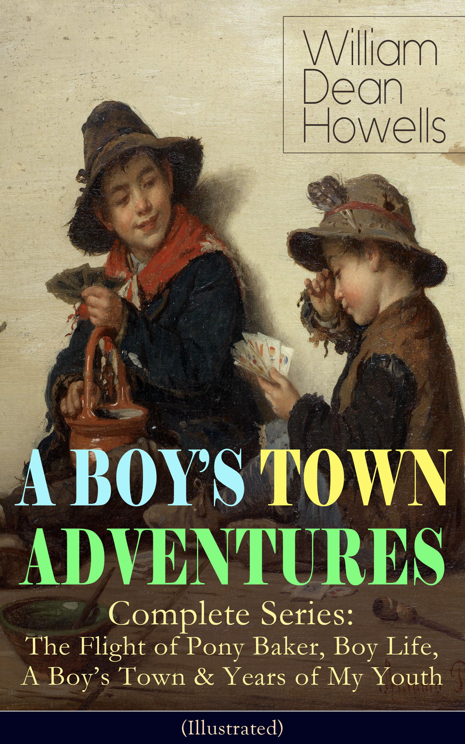 William Dean Howells A BOY'S TOWN ADVENTURES - Complete Series (Illustrated) berentes apple r logo – a complete illustrated handbook paper only