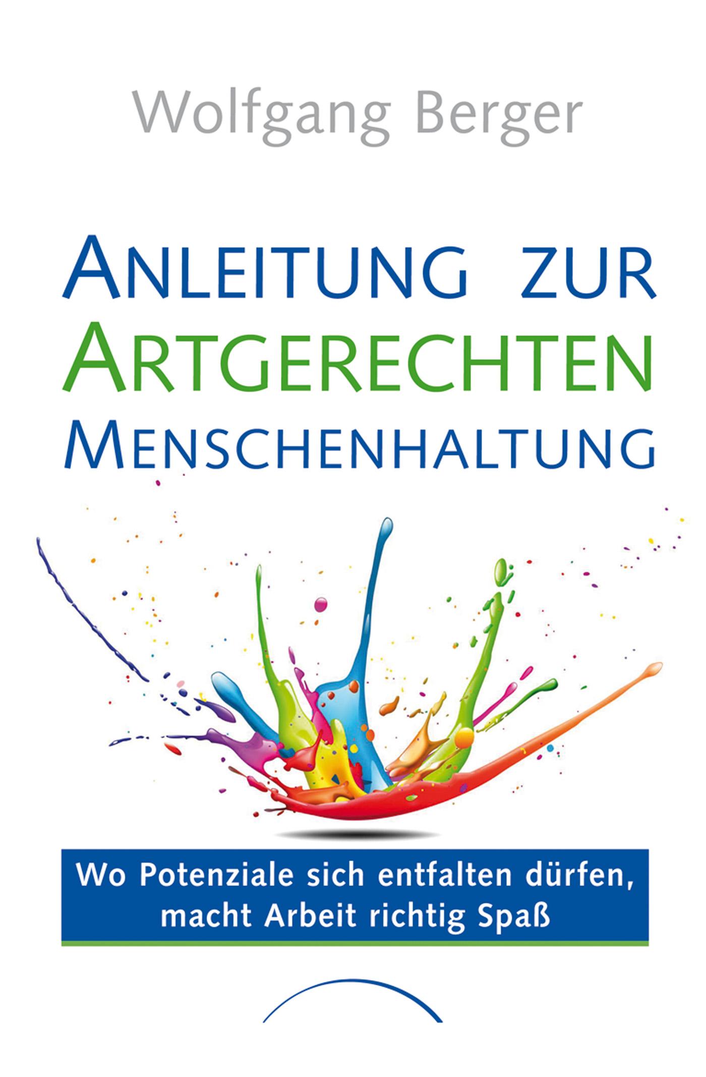 Prof. Dr. Wolfgang Berger Anleitung zur Artgerechten Menschenhaltung im Unternehmen f x gabelsberger anleitung zur deutschen rede zeichen kunst oder stenographie