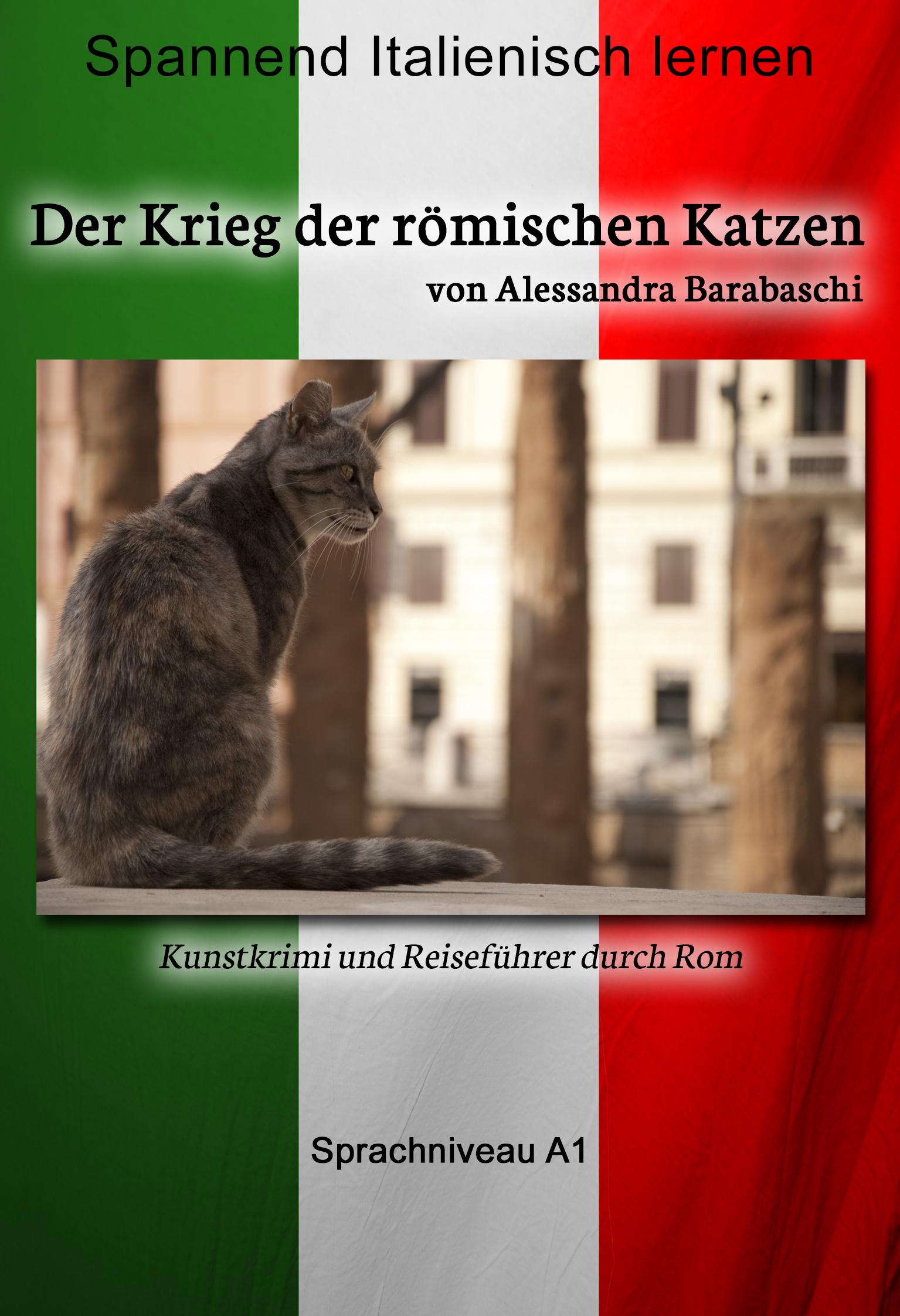цена на Alessandra Barabaschi Der Krieg der römischen Katzen - Sprachkurs Italienisch-Deutsch A1
