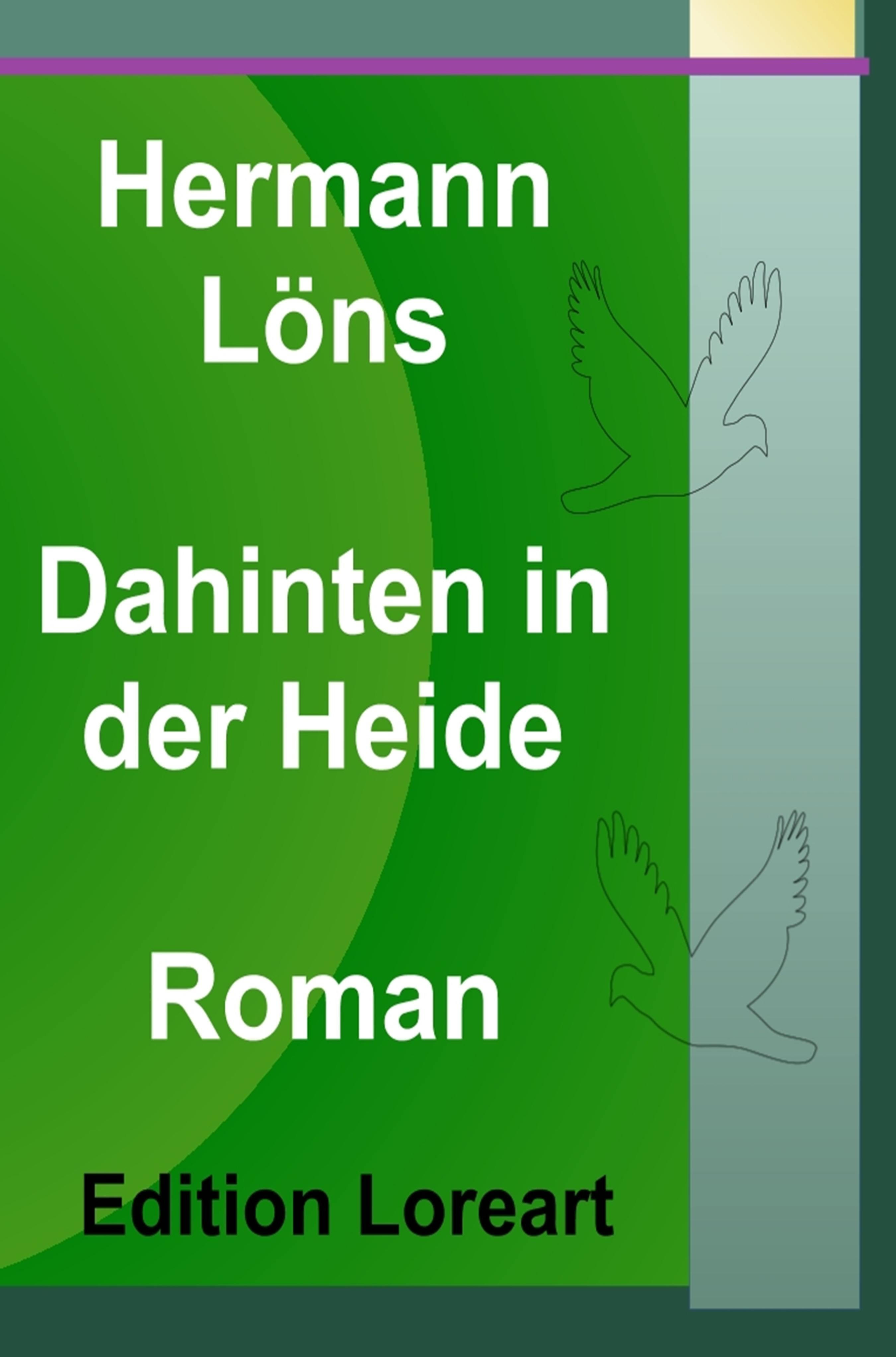 Löns Hermann Dahinten in der Heide hermann lingg der doge candiano drama in funf actensic