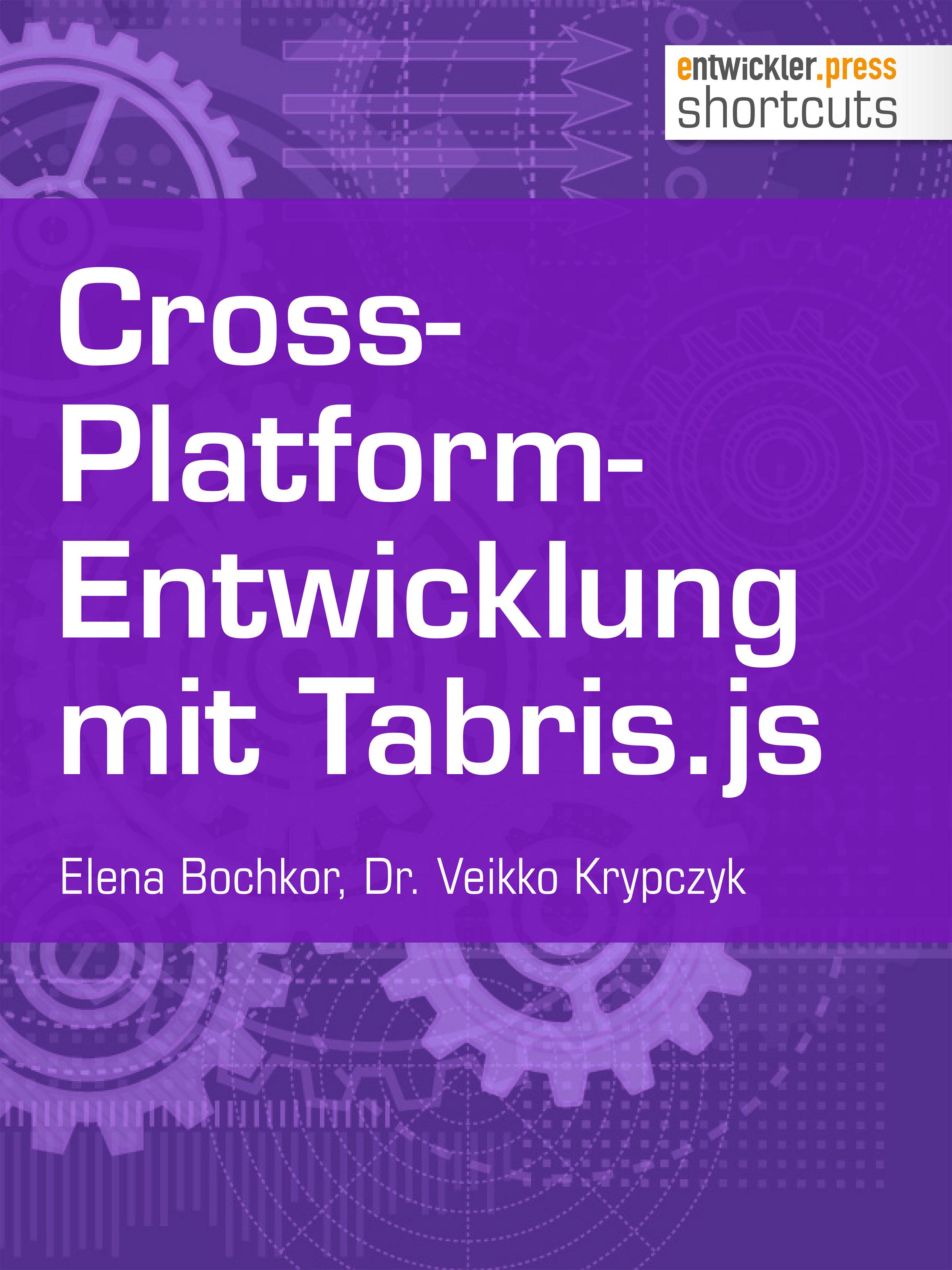 Olena Bochkor Cross-Platform-Entwicklung mit Tabris.js dimitar menkov entwicklung eines tutorials fur xquery