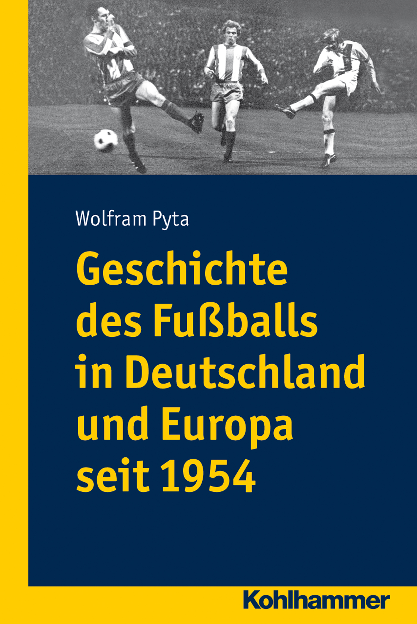Отсутствует Geschichte des Fußballs in Deutschland und Europa seit 1954 william russell geschichte des heutigen europa t 5
