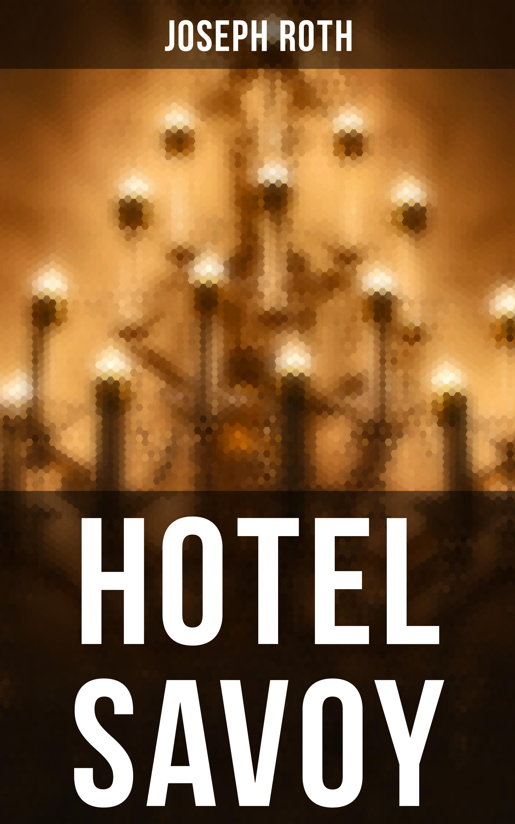цена Joseph Roth Hotel Savoy онлайн в 2017 году