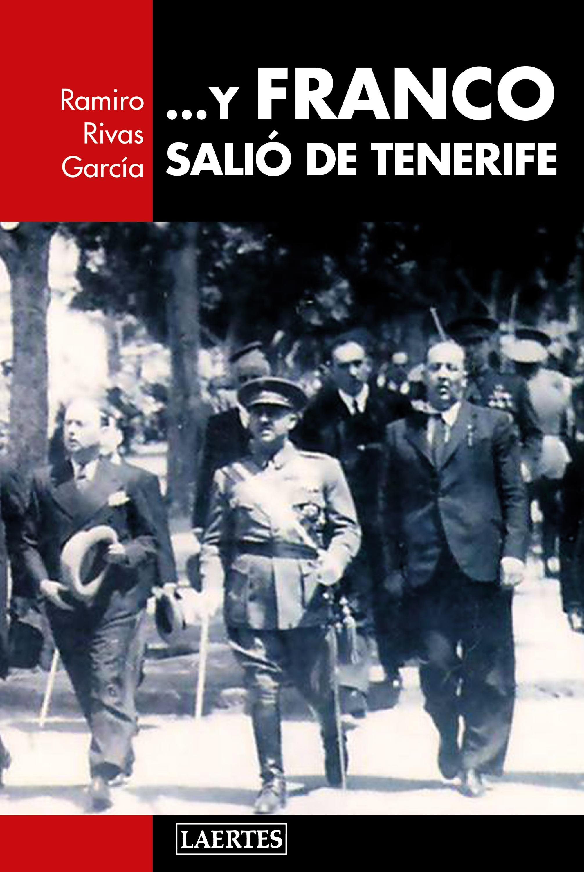 Ramiro Rivas García ... Y Franco salió de Tenerife melissa rivas vanessa vela georgina lopez stories memories thoughts