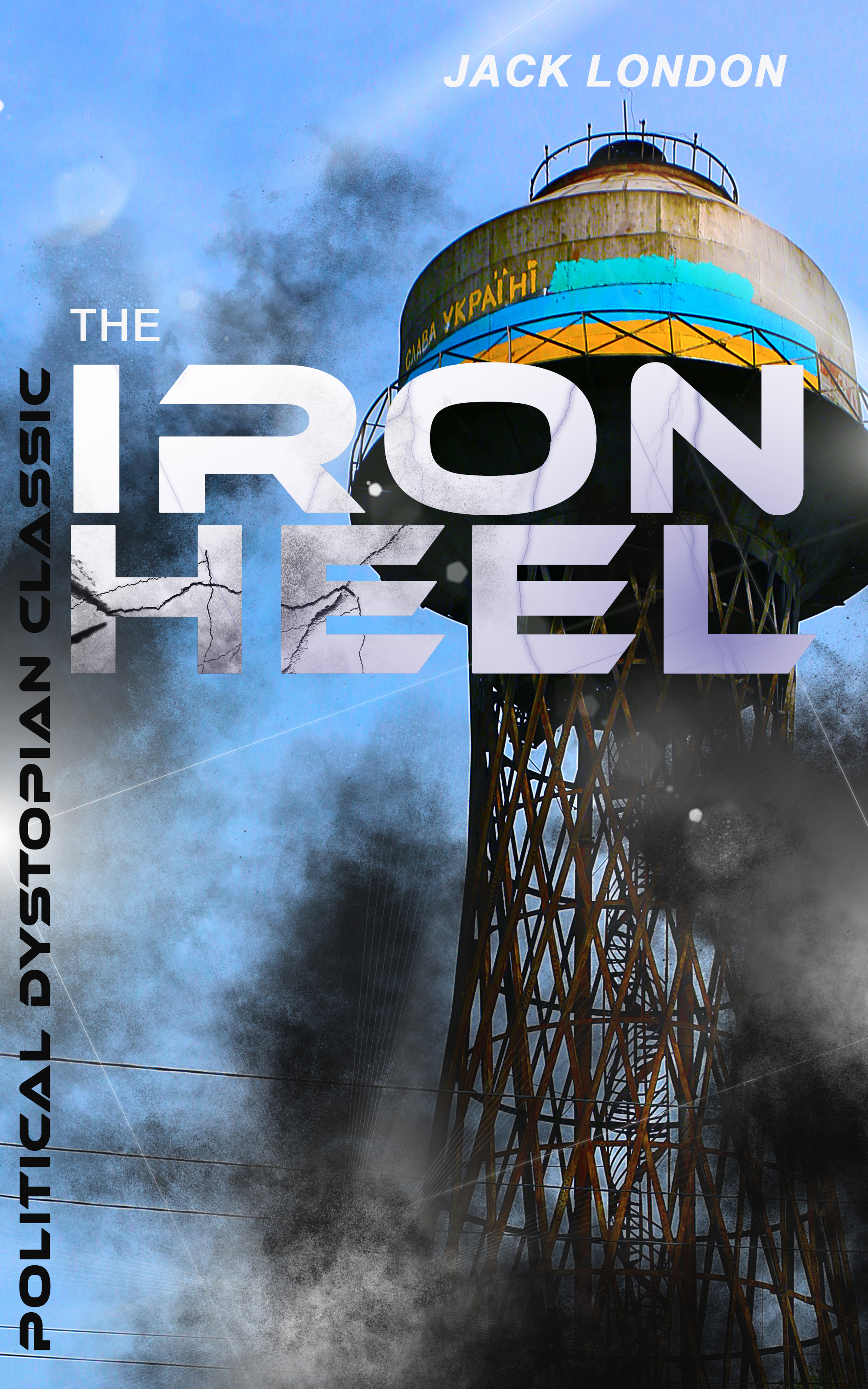 Джек Лондон THE IRON HEEL (Political Dystopian Classic) the iron heel