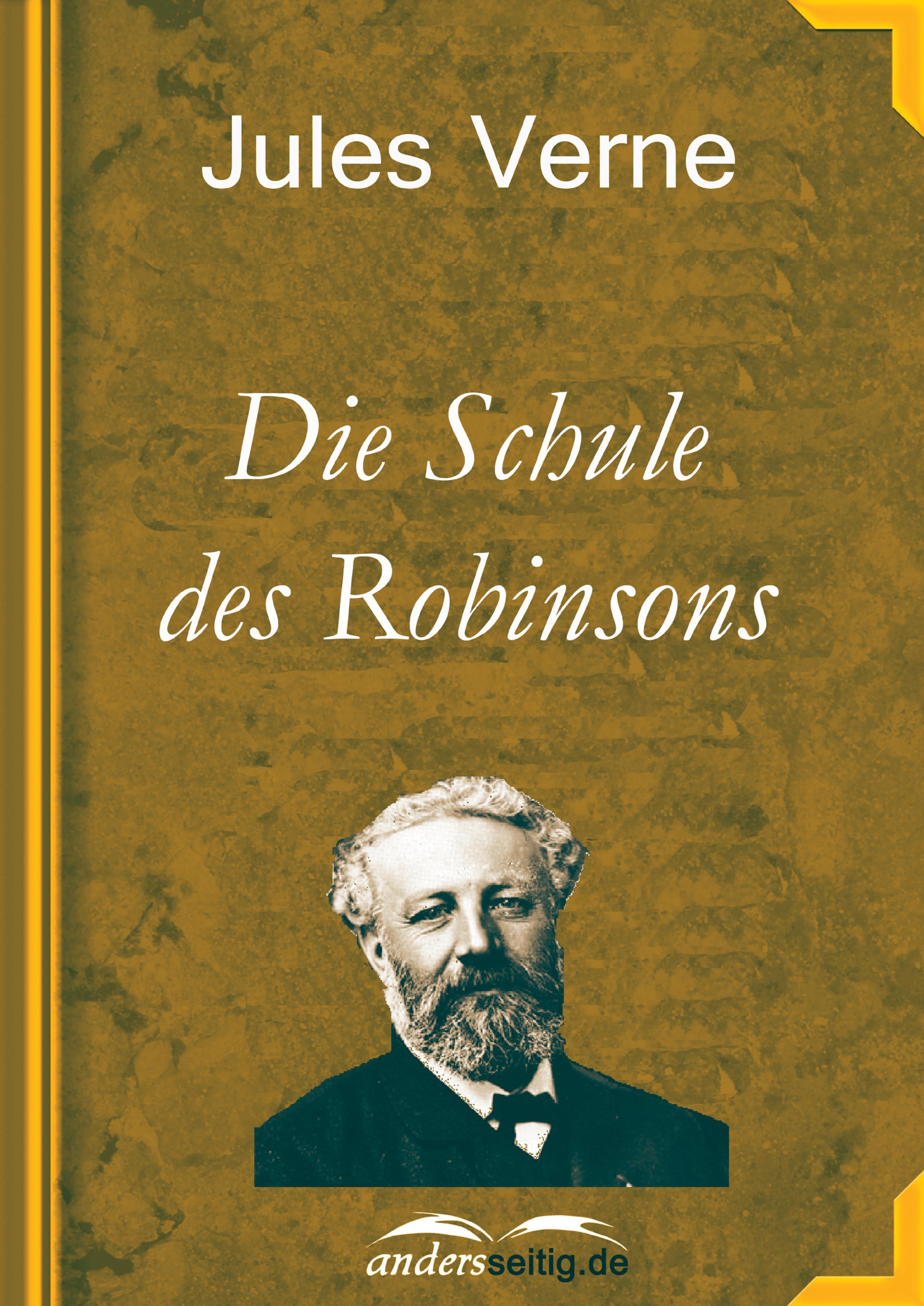 Jules Verne Die Schule des Robinsons