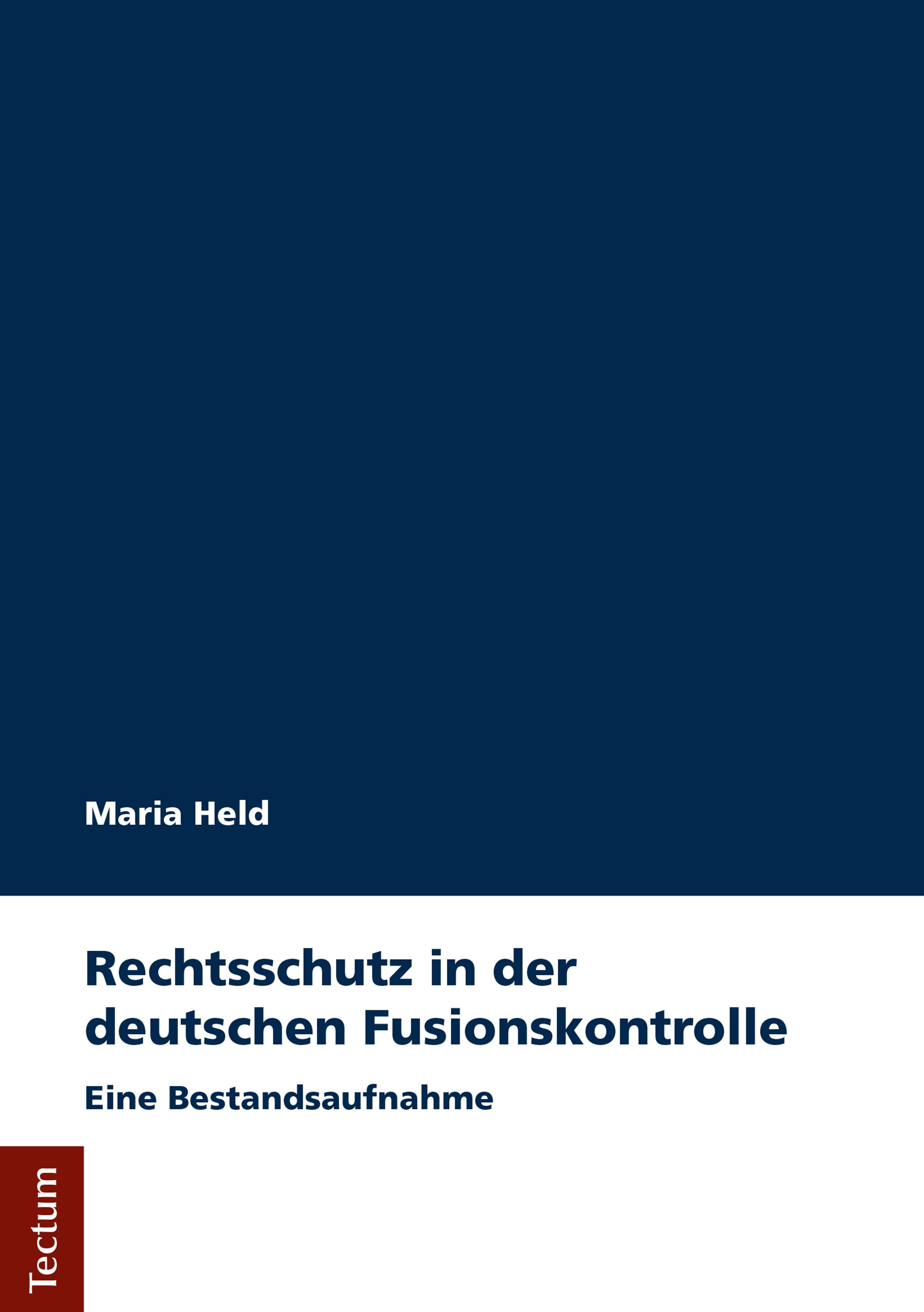 Maria Held Rechtsschutz in der deutschen Fusionskontrolle heinz wetzel damals in drei deutschen ländern