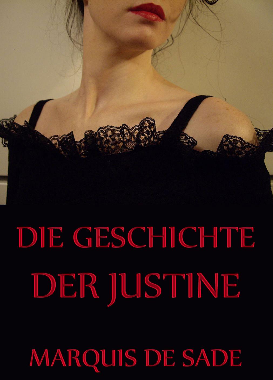 Marquis de Sade Die Geschichte der Justine