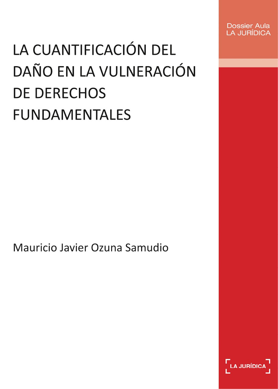 Mauricio Javier Ozuna Samudio La cuantificación del daño en la vulneración de derechos fundamentales