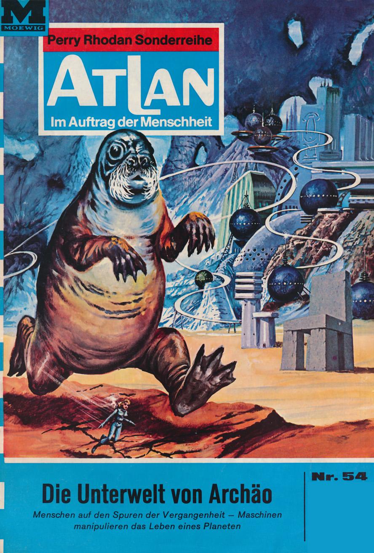 Ernst Vlcek Atlan 54: Die Unterwelt von Archäo
