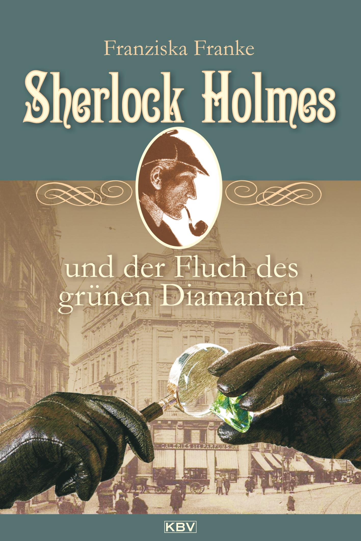 Franziska Franke Sherlock Holmes und der Fluch des grünen Diamanten