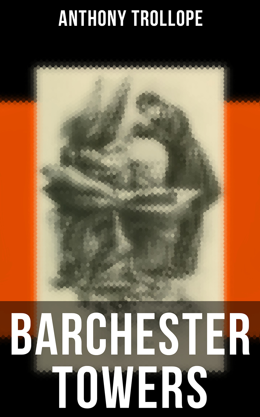 Anthony Trollope Barchester Towers barchester towers