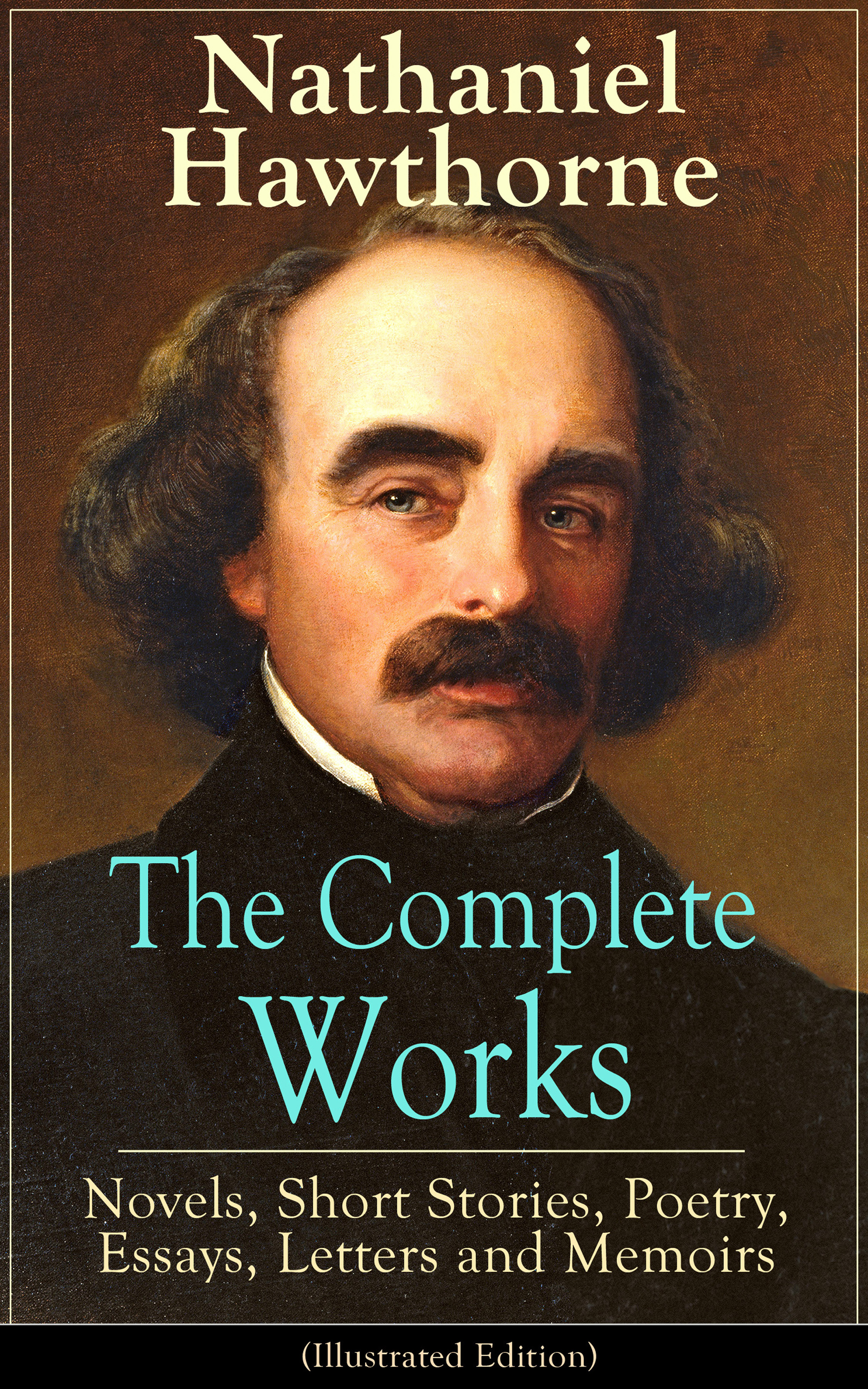 Nathaniel Hawthorne The Complete Works of Nathaniel Hawthorne: Novels, Short Stories, Poetry, Essays, Letters and Memoirs (Illustrated Edition) футболка wearcraft premium slim fit printio радостный крот