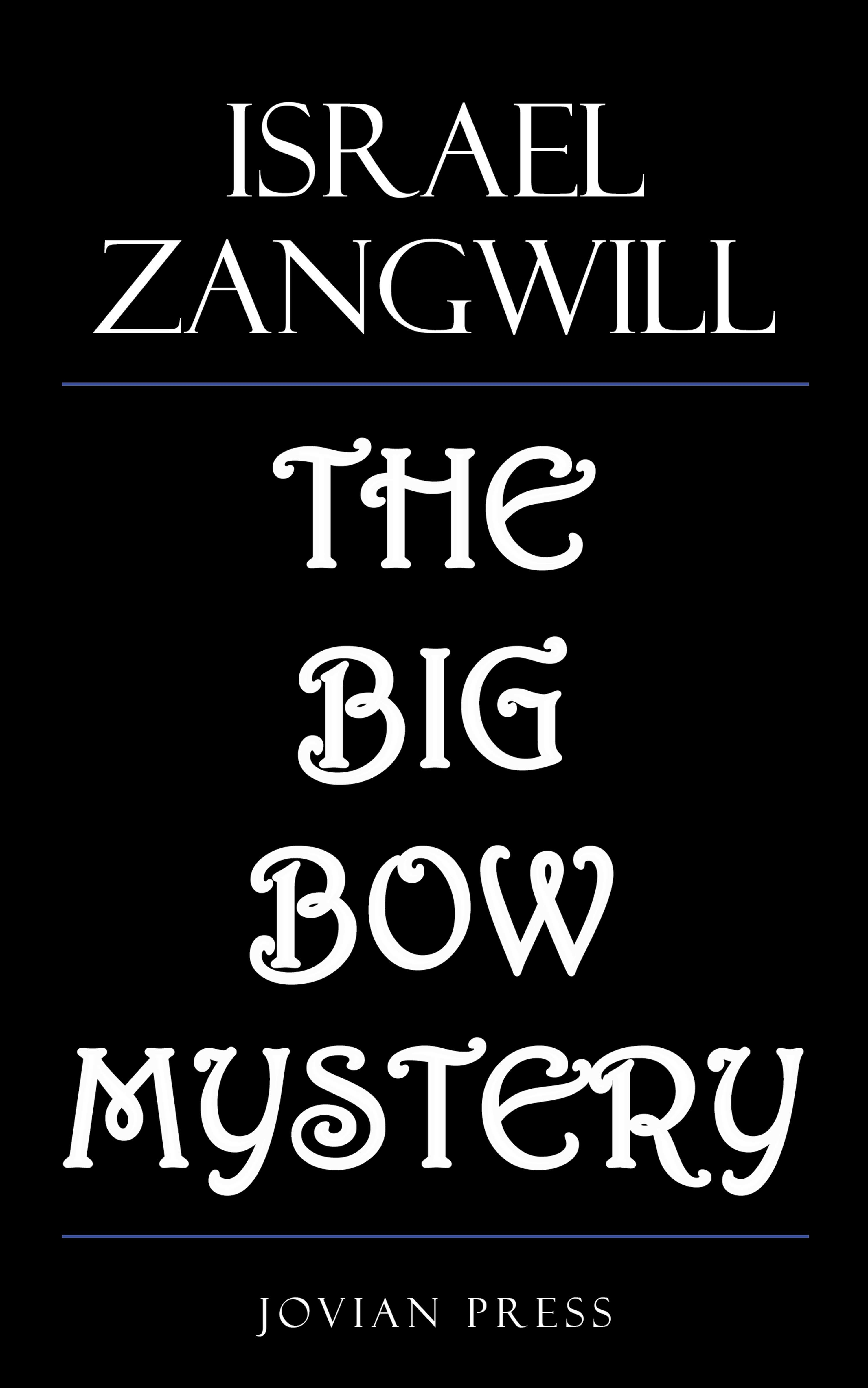 Israel Zangwill The Big Bow Mystery