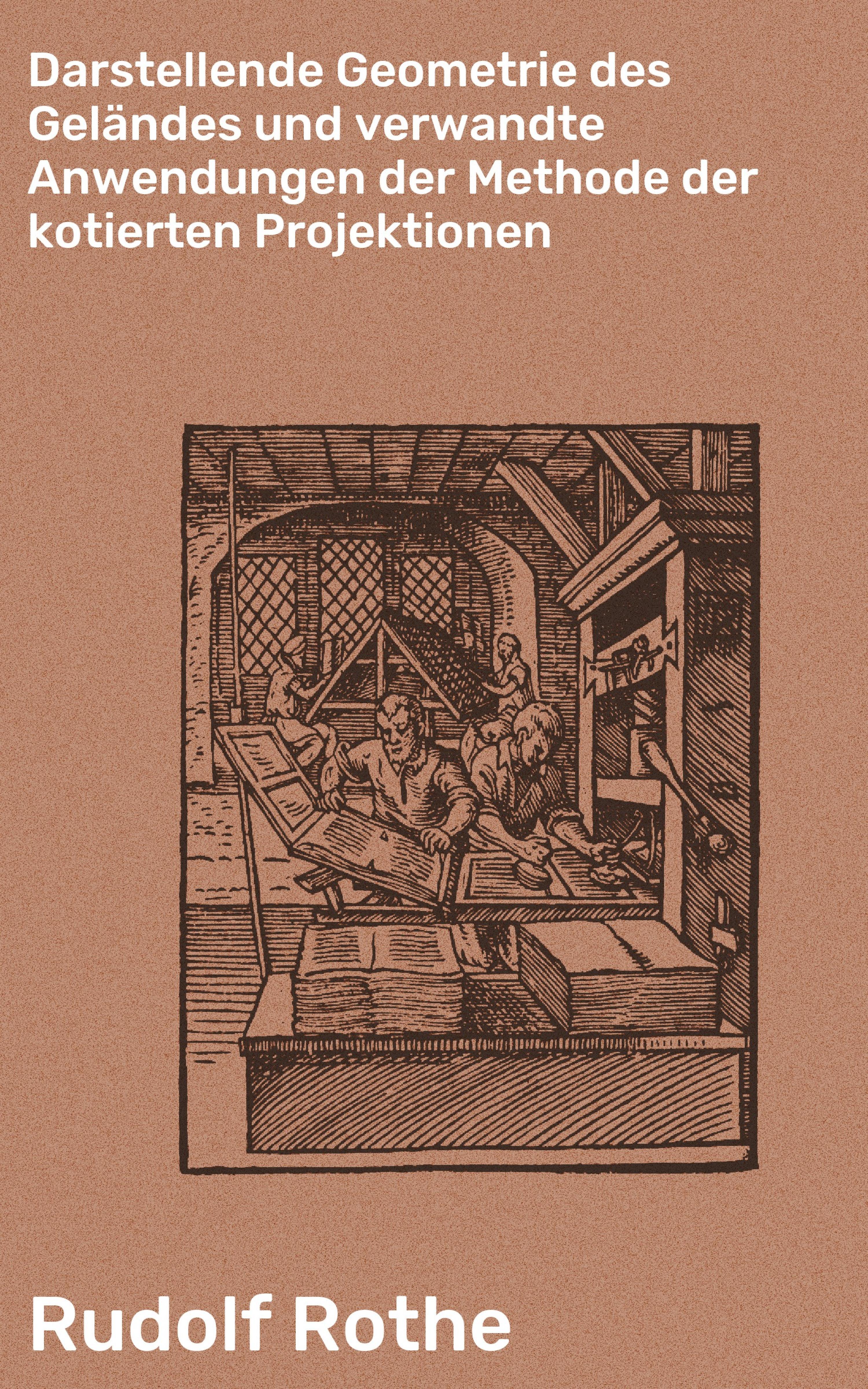Rudolf Rothe Darstellende Geometrie des Geländes und verwandte Anwendungen der Methode der kotierten Projektionen sven schaumann cloud computing in der logistik anwendungen chancen und risiken
