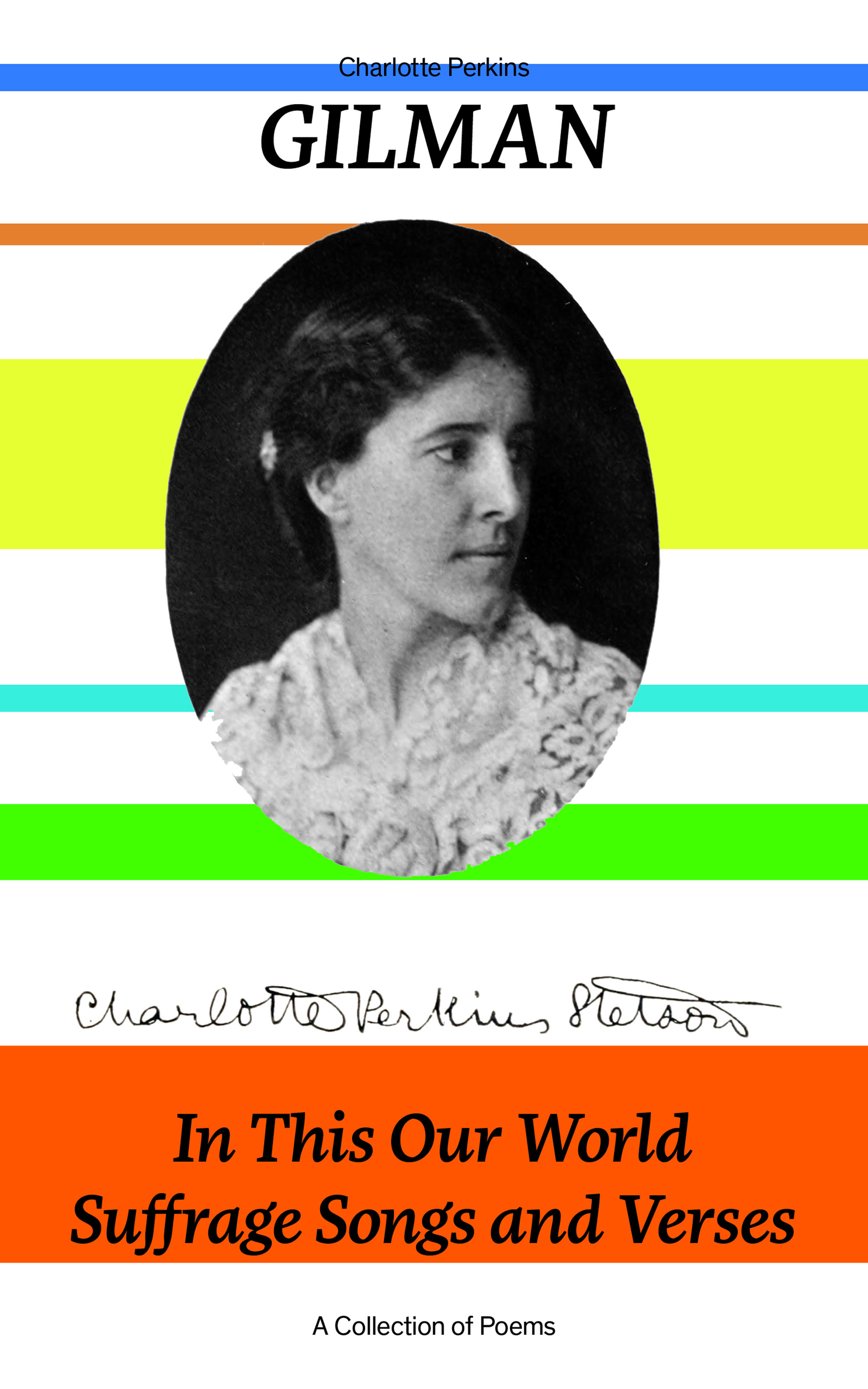Charlotte Perkins Gilman In This Our World, Suffrage Songs and Verses - A Collection of Poems w m thackeray christmas books mrs perkins s ball our street dr birch