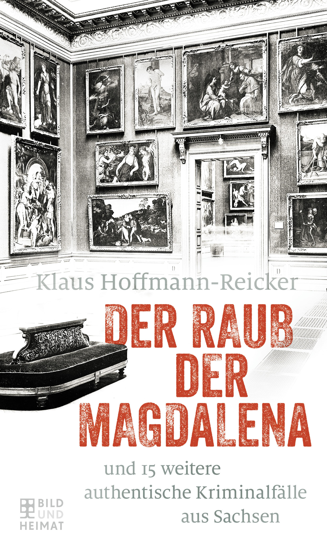 Klaus Hoffmann-Reicker Der Raub der Magdalena klaus behling spur der scheine