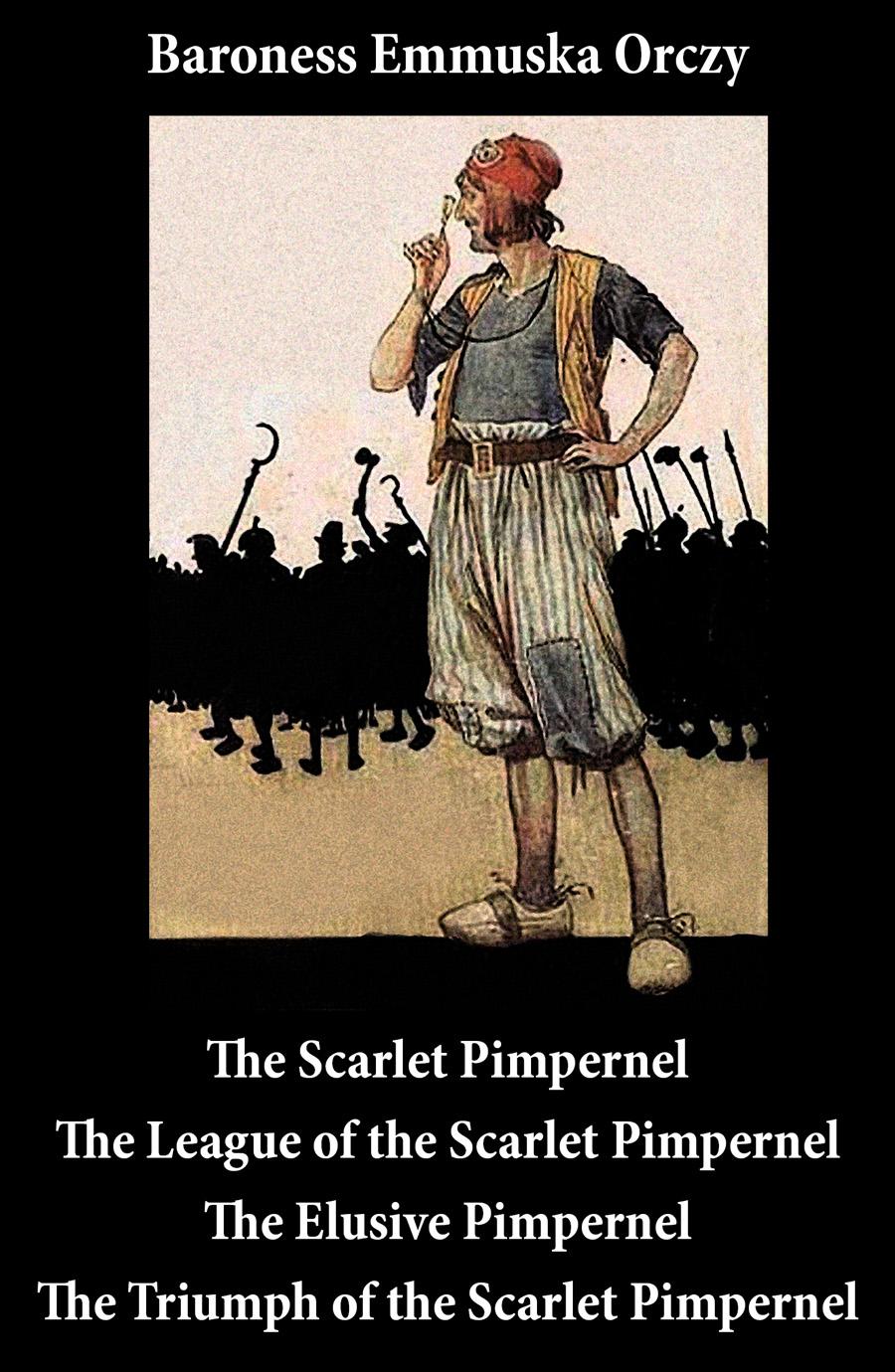 Baroness Emmuska Orczy Scarlet Pimpernel + The League of the Scarlet Pimpernel + The Elusive Pimpernel + The Triumph of the Scarlet Pimpernel (4 Unabridged Classics) nancy drew 32 the scarlet slipper mystery