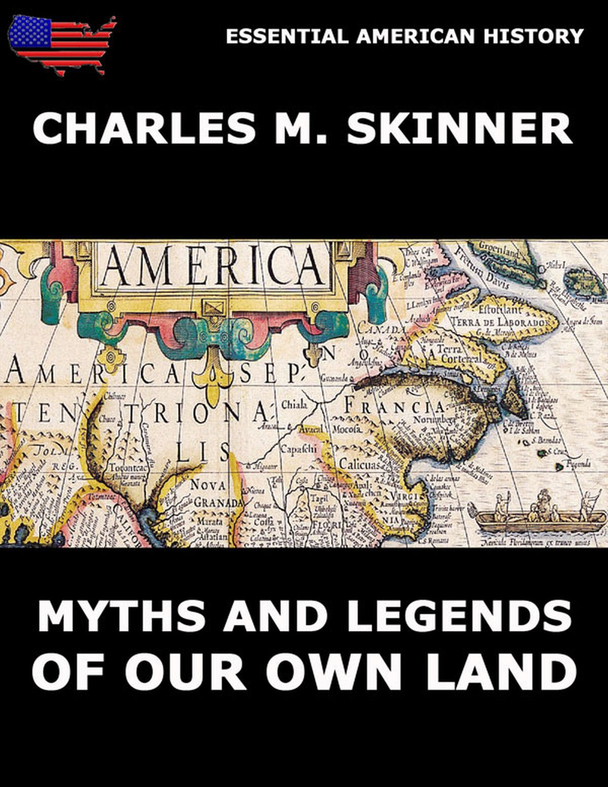 Charles M. Skinner Myths And Legends Of Our Own Land цена