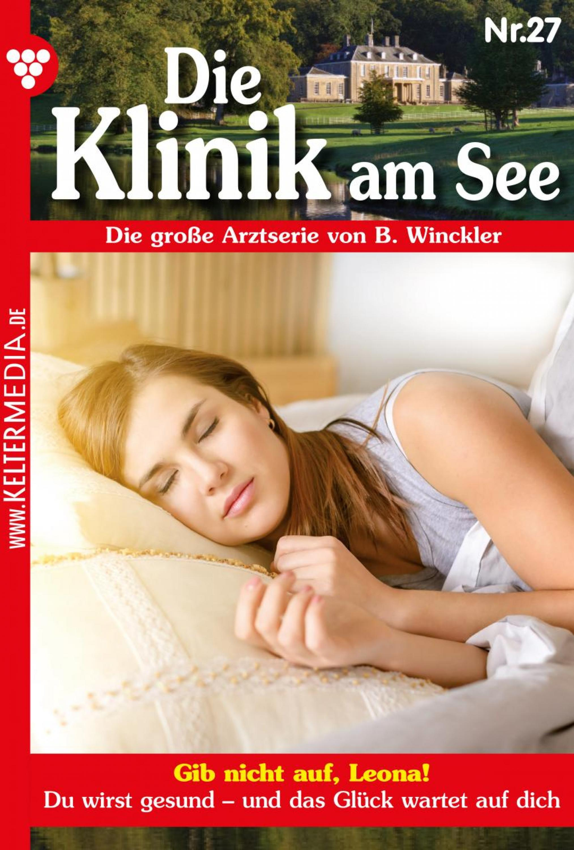 Britta Winckler Die Klinik am See 27 – Arztroman b winckler die klinik am see 19 – arztroman