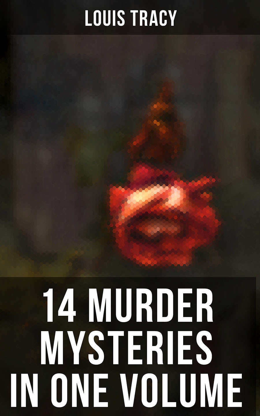 14 Murder Mysteries in One Volume ( Louis  Tracy  )