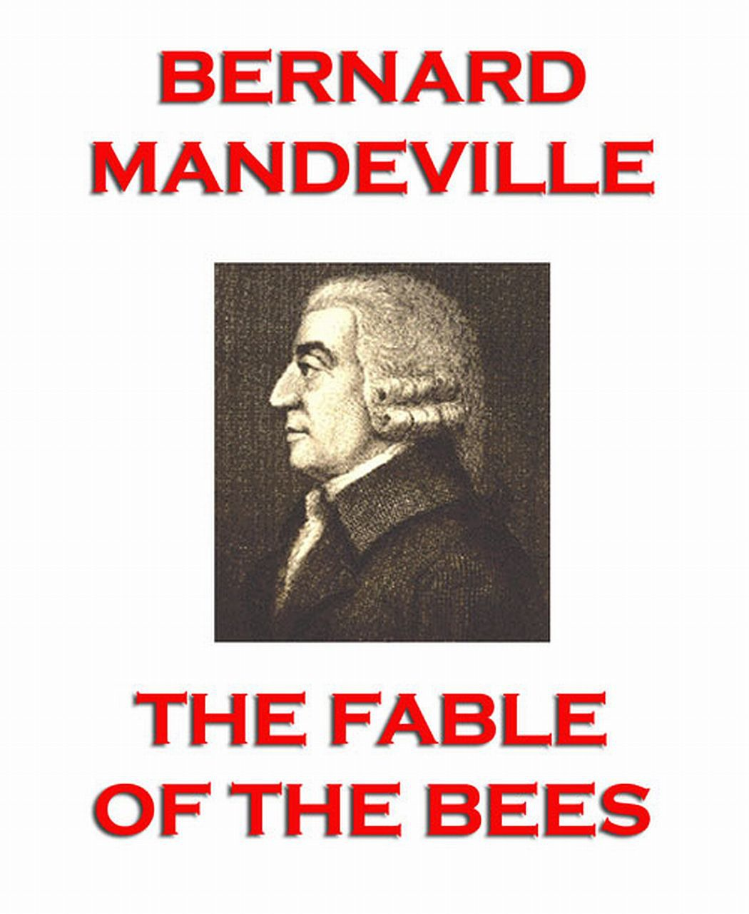 Bernard Mandeville The Fable of the Bees hannah bernard the dating resolution
