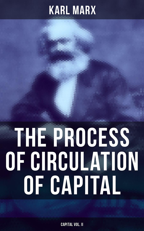 Karl Marx The Process of Circulation of Capital (Capital Vol. II) capital bra münster