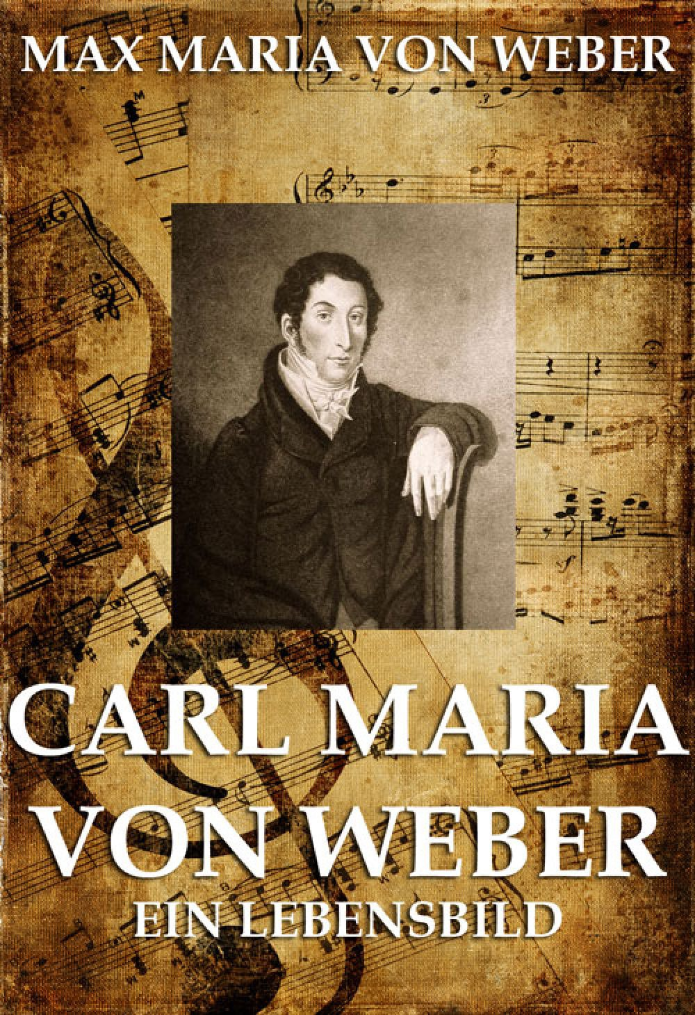 Max Maria von Weber Carl Maria von Weber