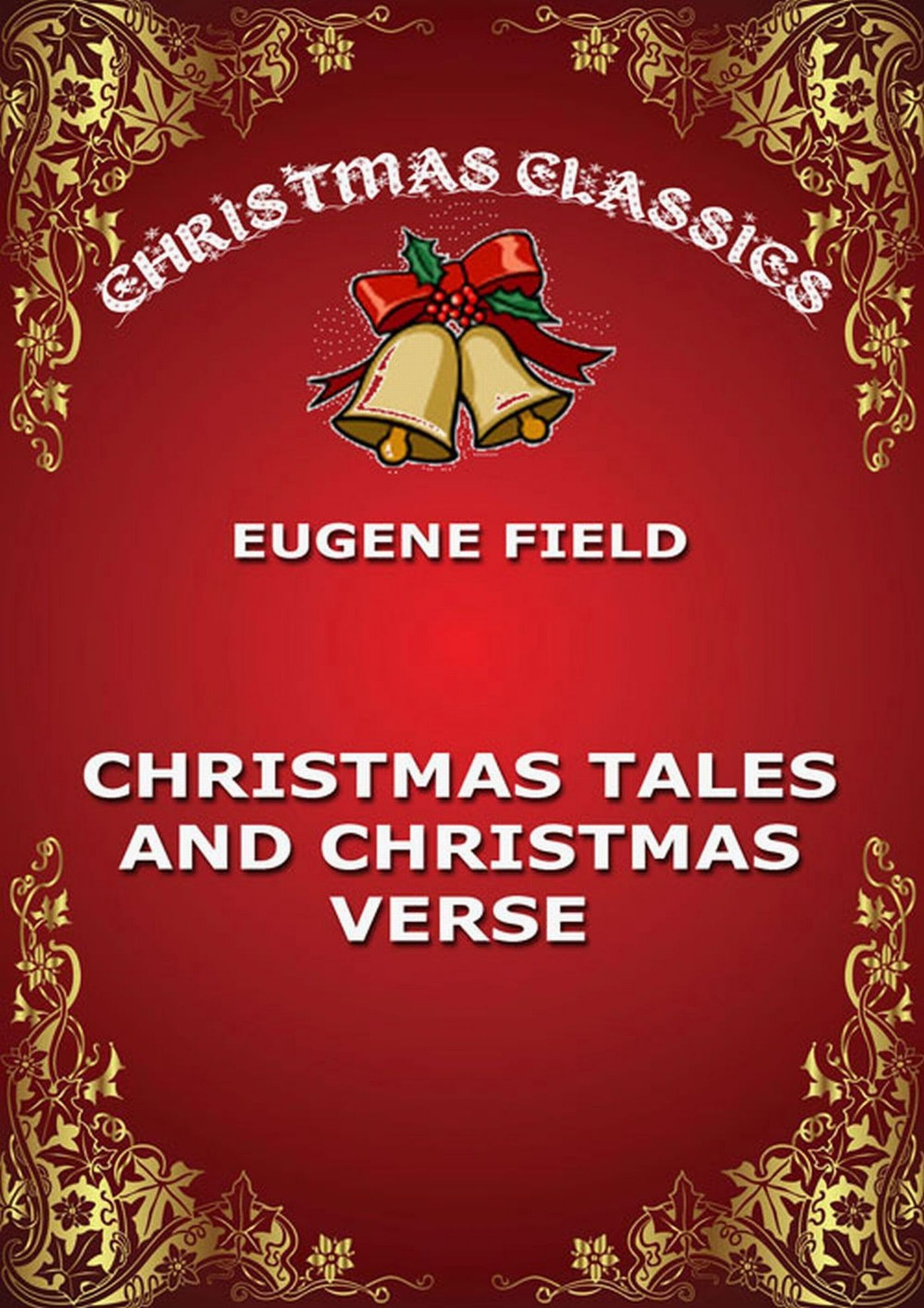 Eugene Field Christmas Tales and Christmas Verse eugene field the house