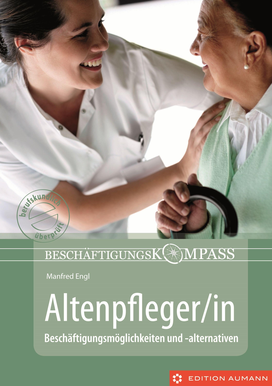 Manfred Engl Beschäftigungskompass Altenpfleger/in усилитель головы engl e653 artist edition 50