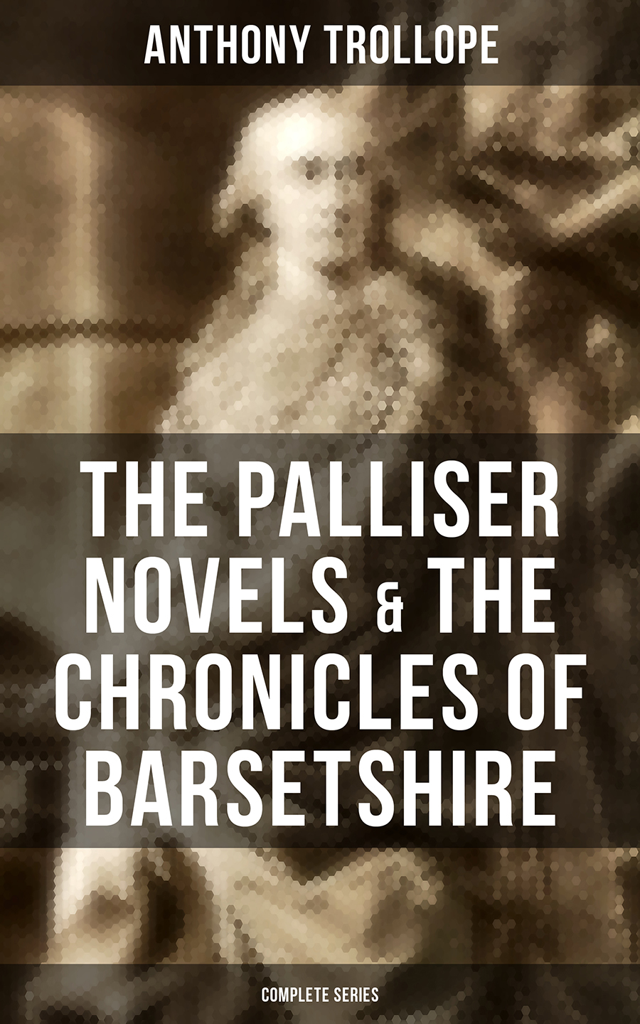 Anthony Trollope THE PALLISER NOVELS & THE CHRONICLES OF BARSETSHIRE: Complete Series цена и фото