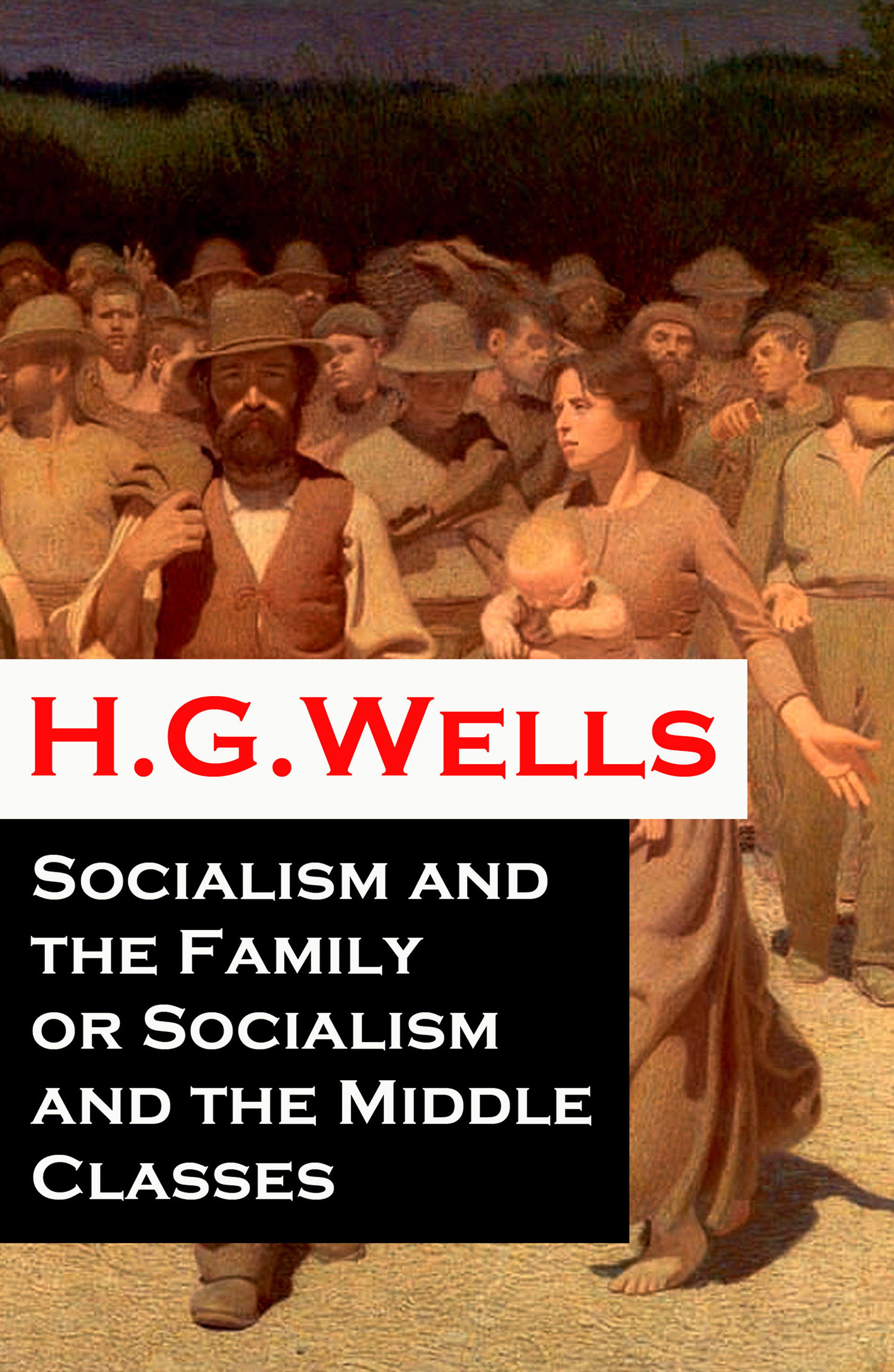 H. G. Wells Socialism and the Family or Socialism and the Middle Classes (A rare essay) g h federlein sunset and evening bells