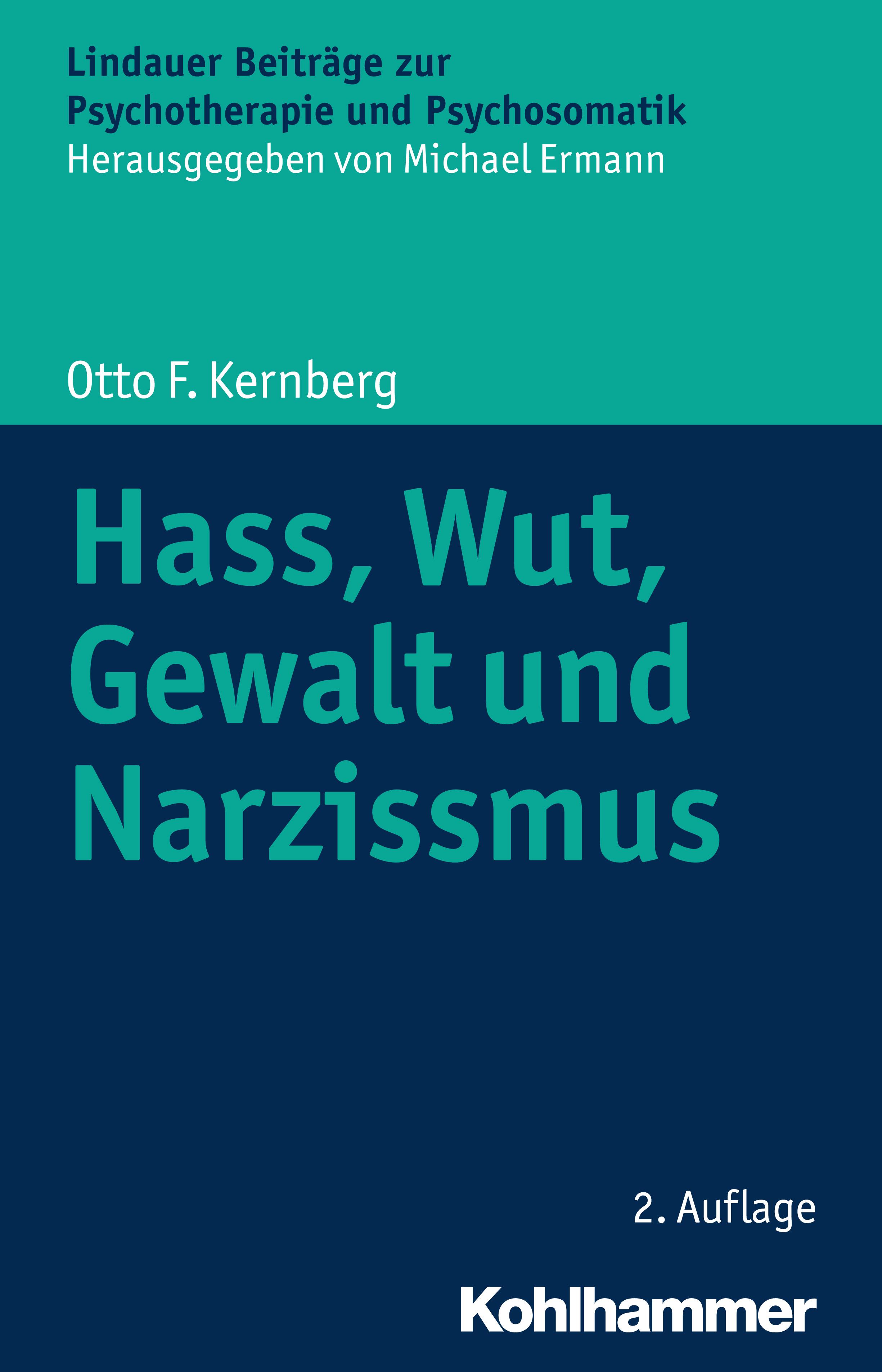 Otto F. Kernberg Hass, Wut, Gewalt und Narzissmus