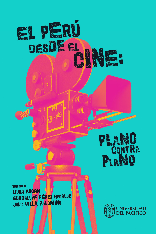 Отсутствует El Perú desde el cine: plano contra plano