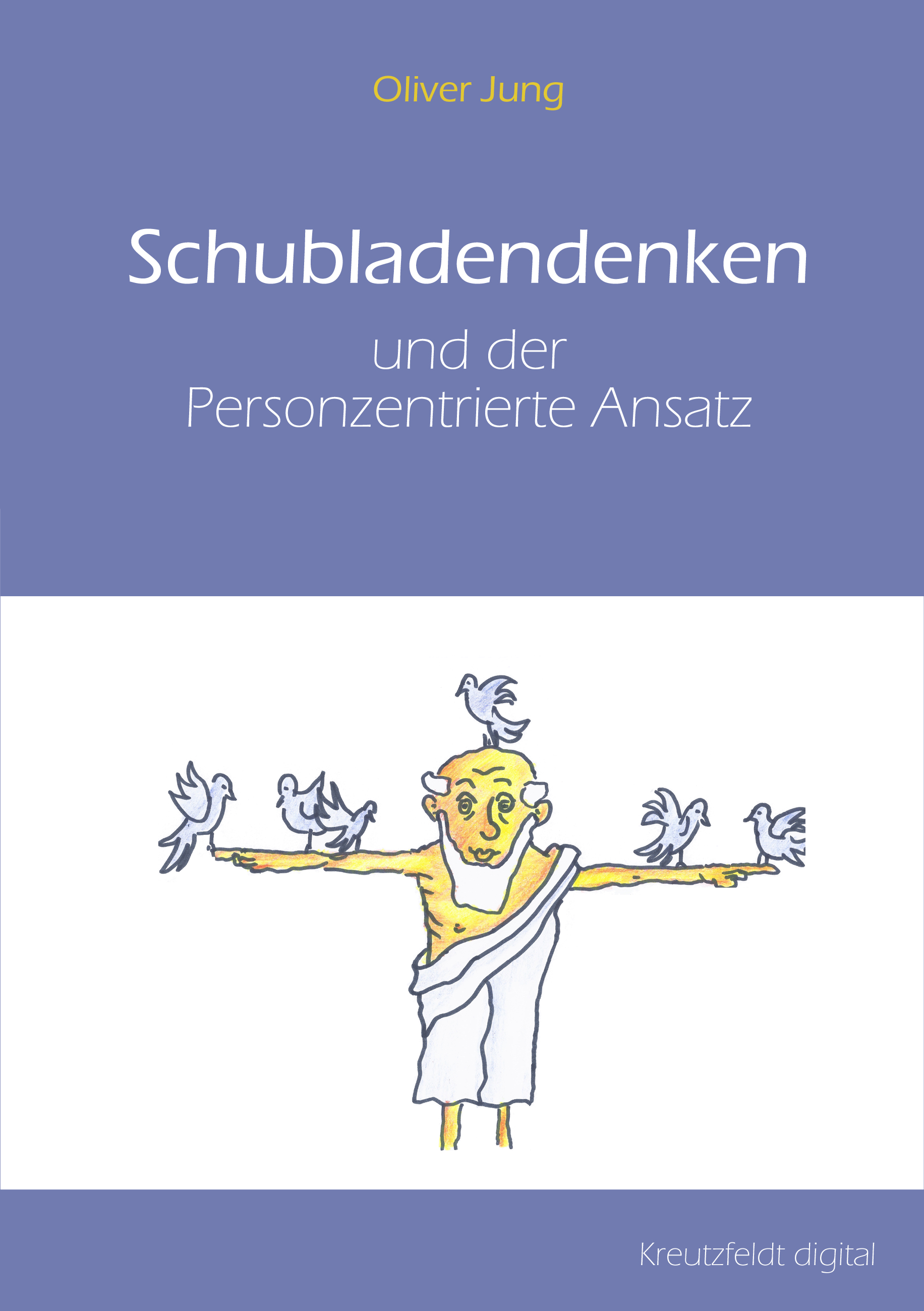 Oliver Jung Schubladendenken und der Personzentrierte Ansatz
