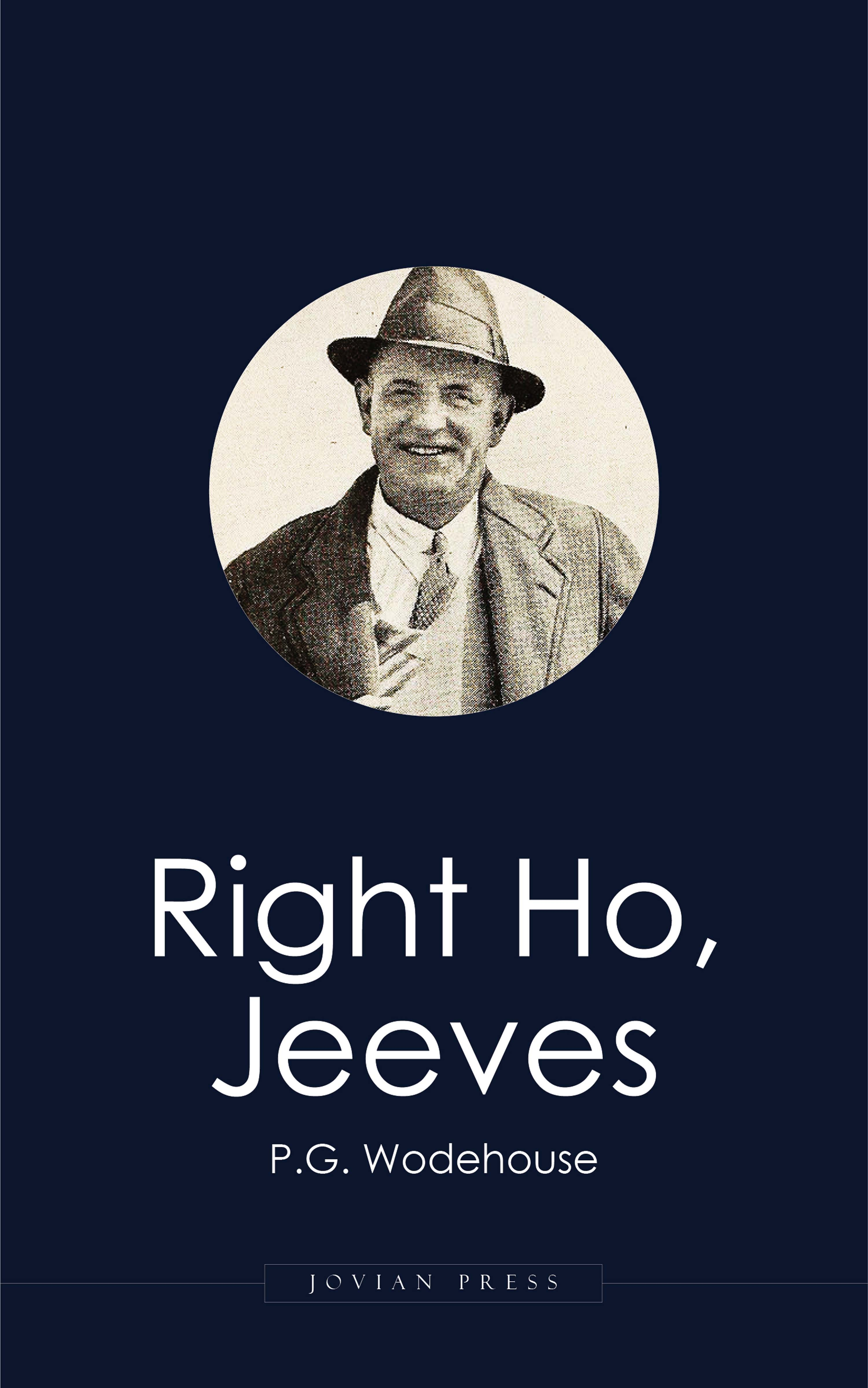 P. G. Wodehouse Right Ho, Jeeves p g wodehouse jeeves joy in the morning