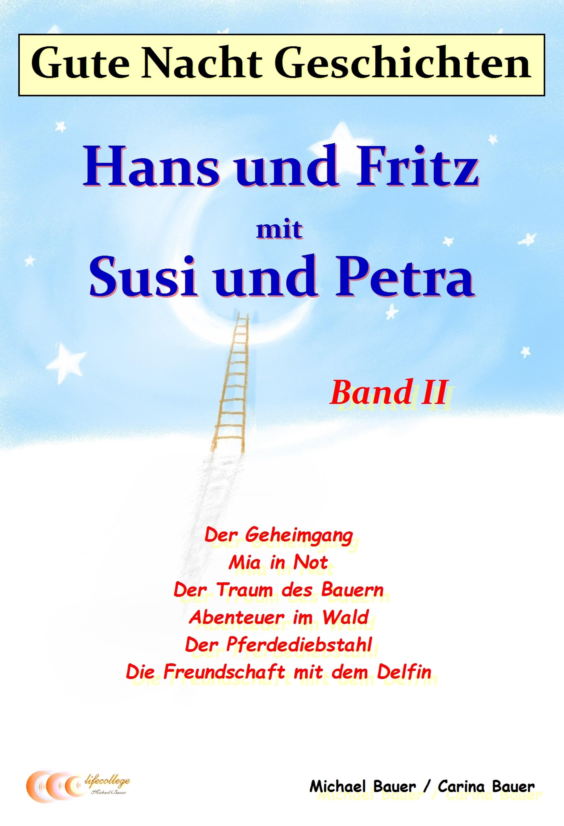 Michael Bauer Gute-Nacht-Geschichten: Hans und Fritz mit Susi und Petra - Band II