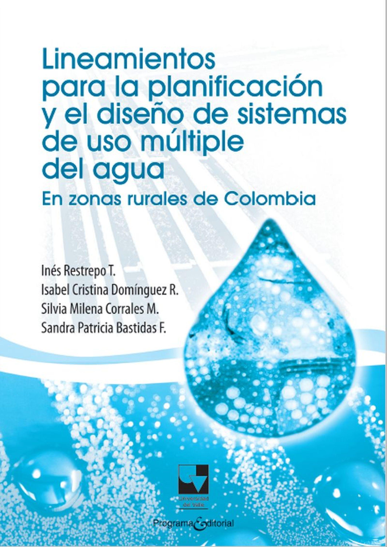 Inés Restrepo Lineamientos para la planificación y el diseño de sistemas de uso múltiple del agua flores jacinto pablo indice de calidad del agua residual para la ciudad de mexico