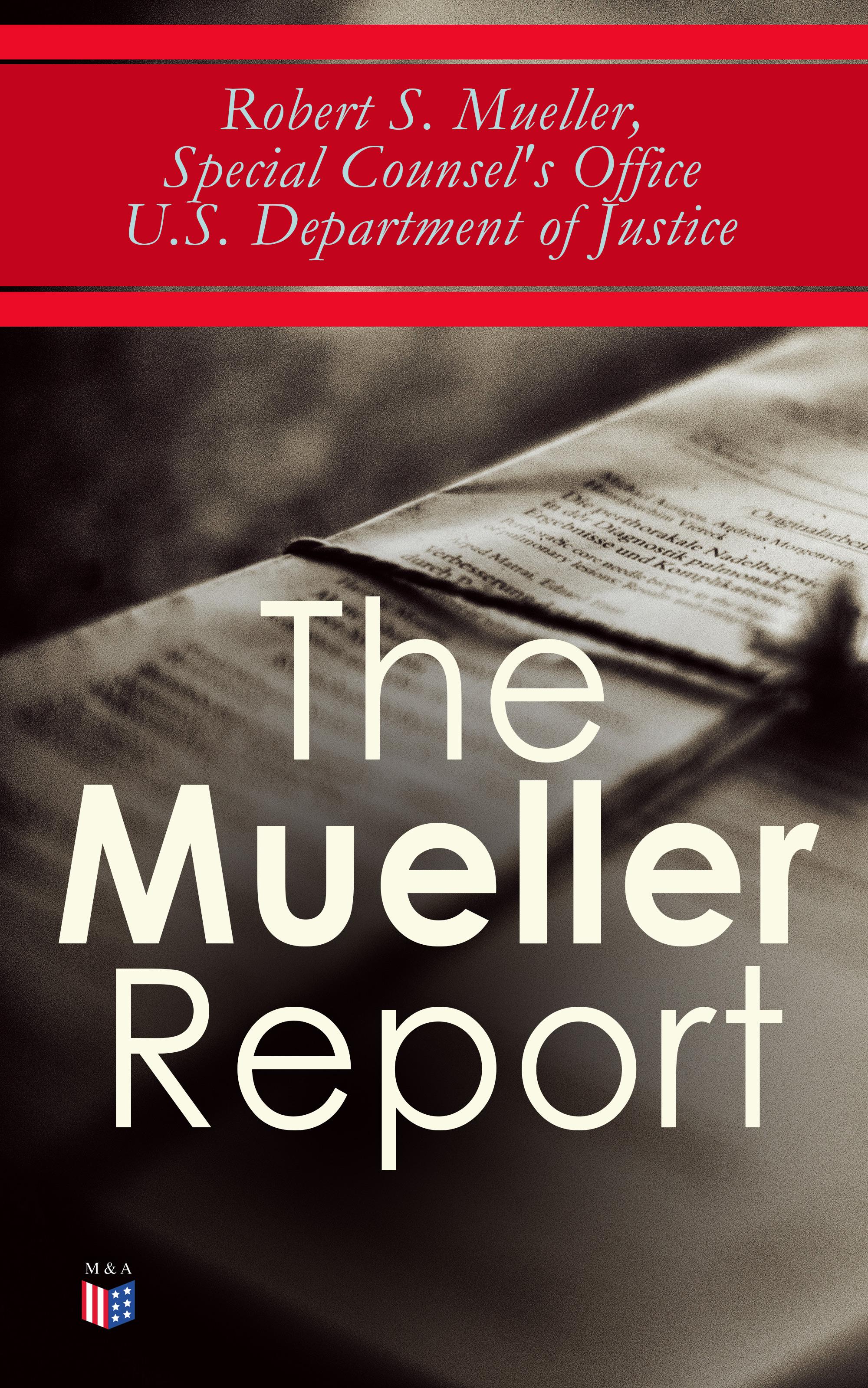 Robert S. Mueller The Mueller Report
