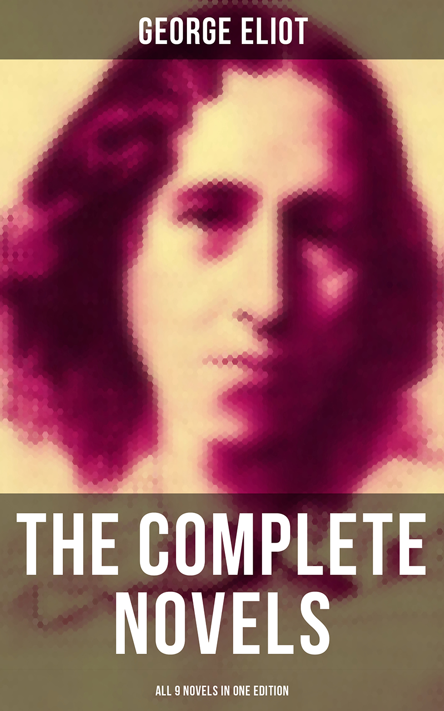 George Eliot The Complete Novels of George Eliot - All 9 Novels in One Edition цена