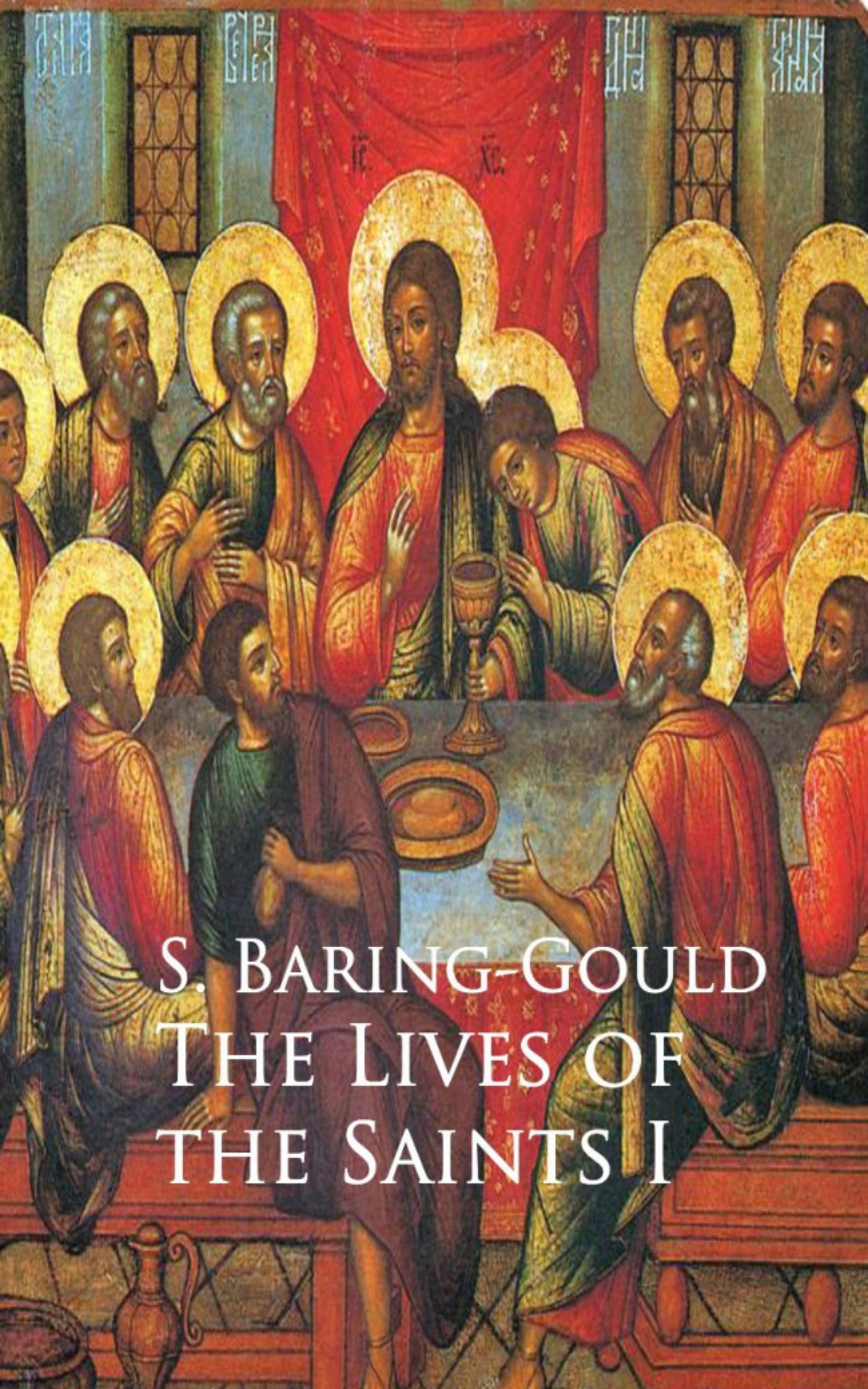 S. Baring-Gould The Lives of the Saints I city of saints