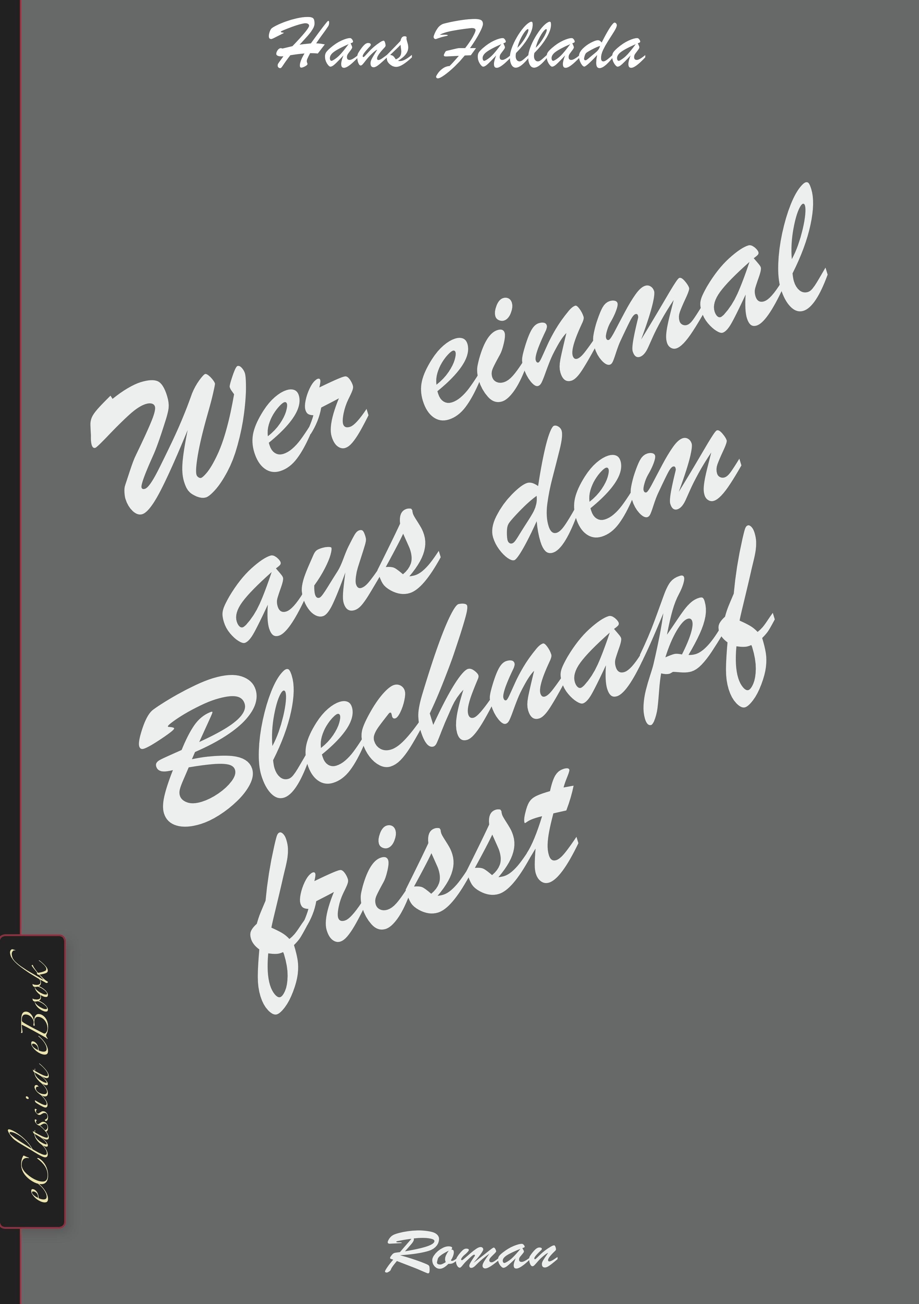 цена Hans Fallada Wer einmal aus dem Blechnapf frisst онлайн в 2017 году
