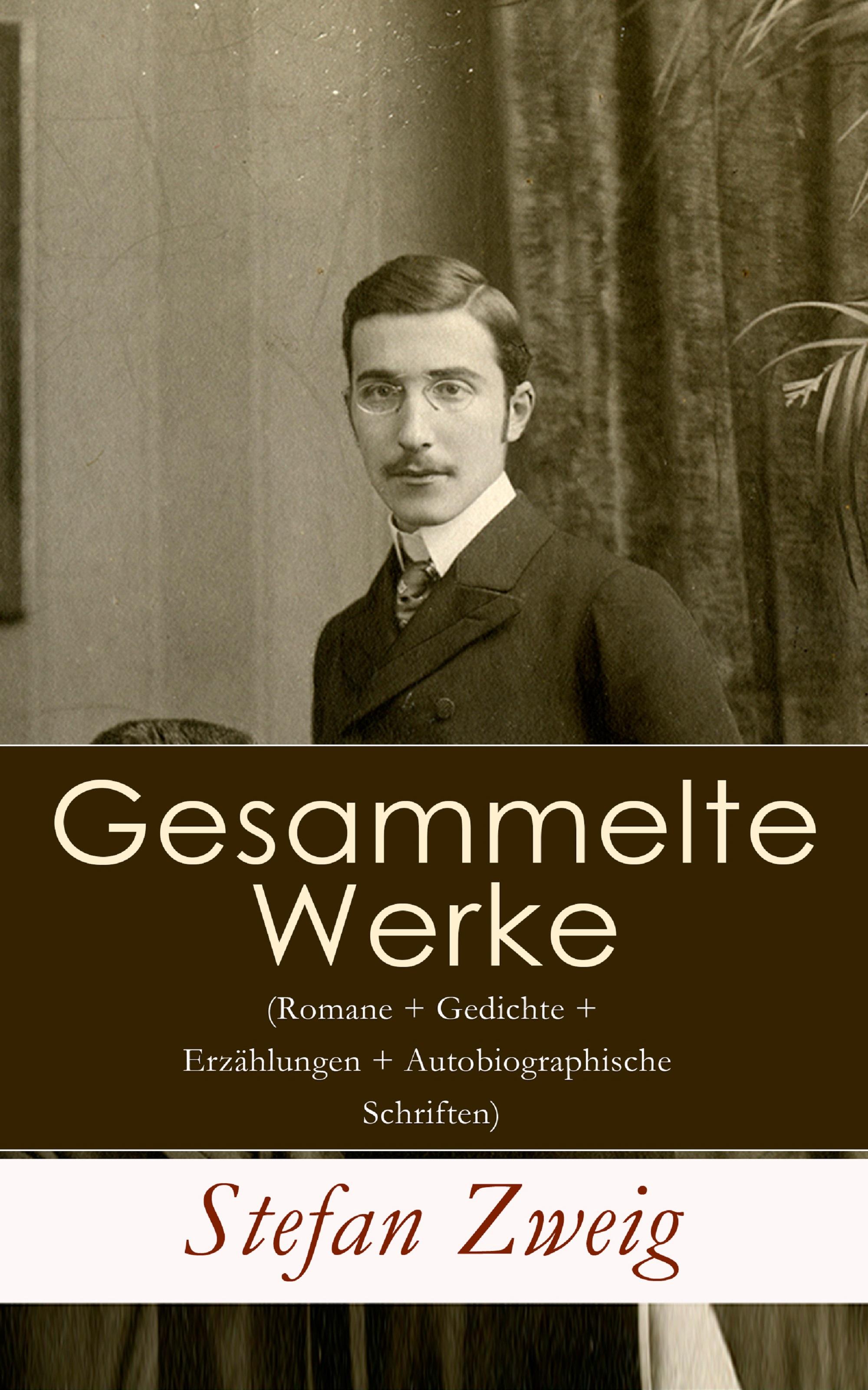 gesammelte werke romane gedichte erzahlungen autobiographische schriften