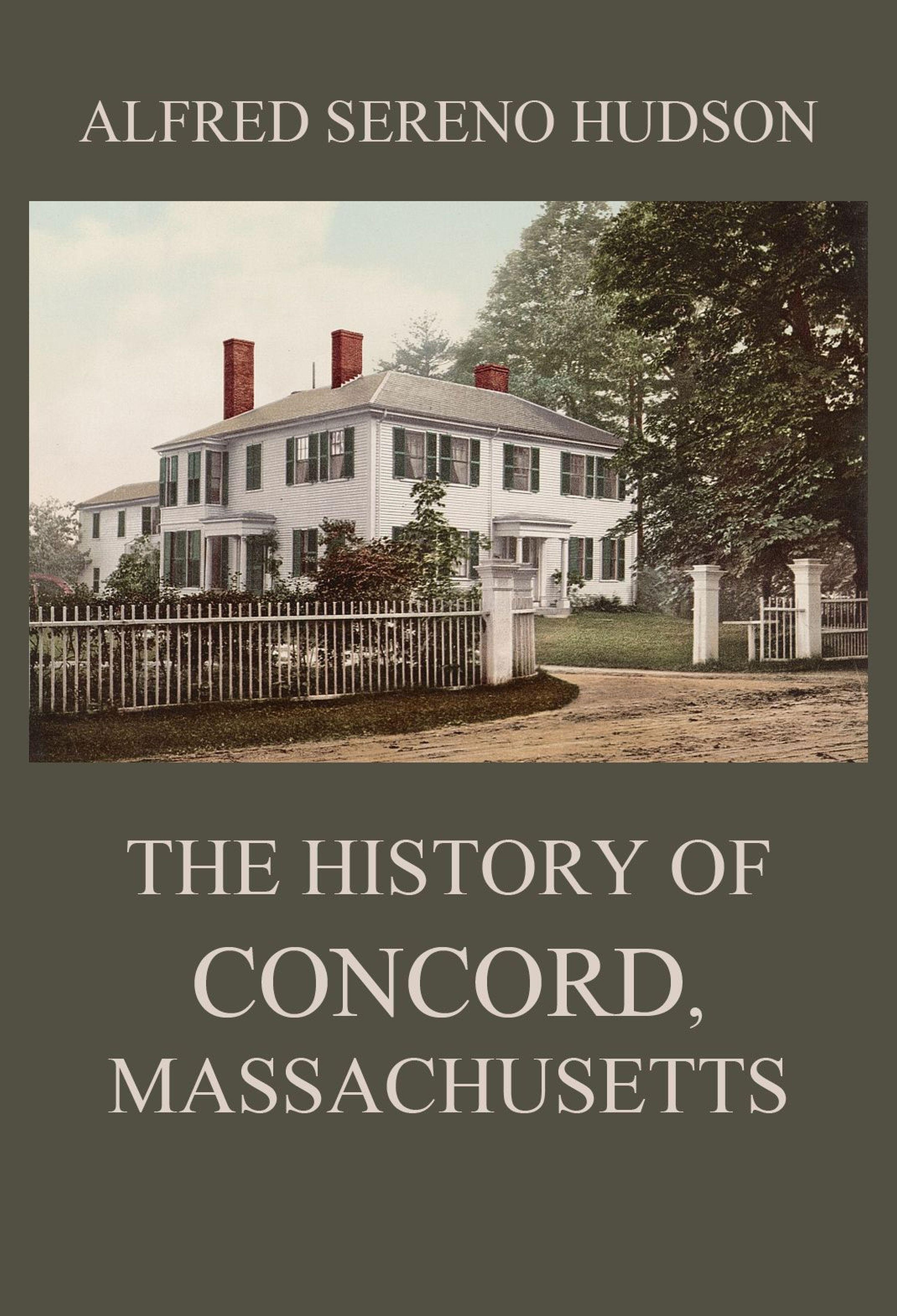Alfred Sereno Hudson The History of Concord, Massachusetts the concord quartet