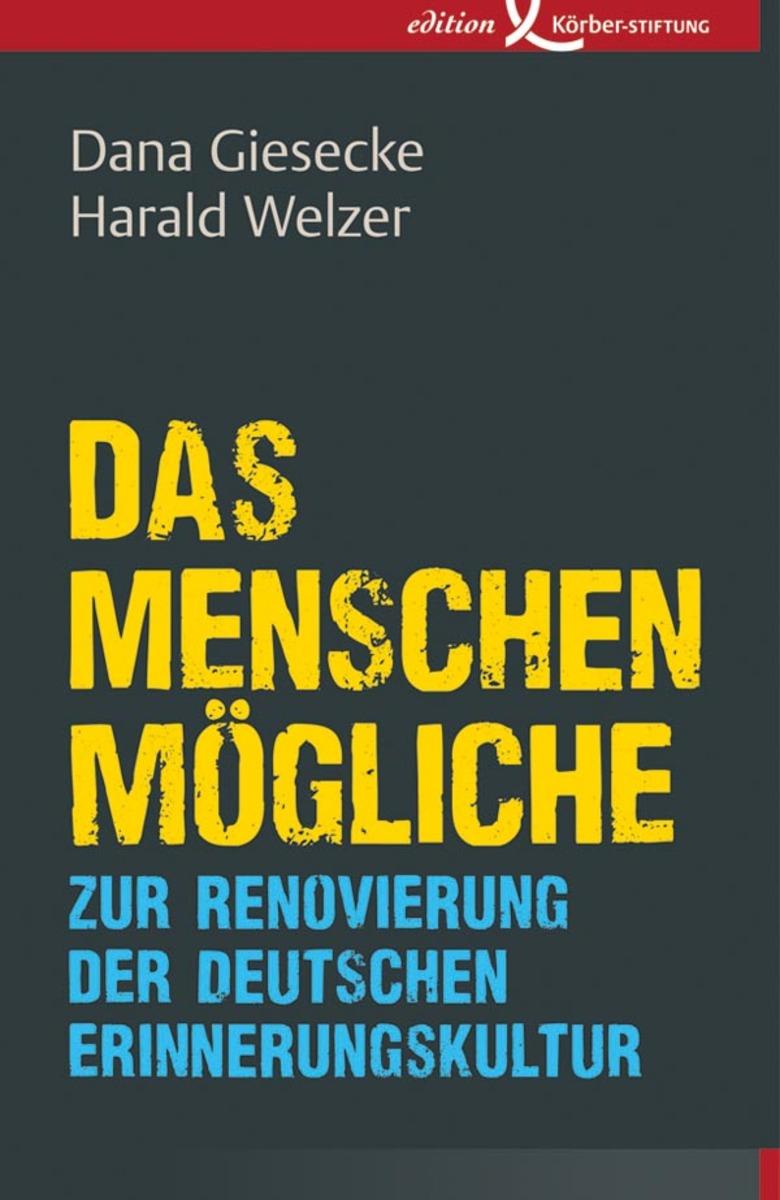 Harald Welzer Das Menschenmögliche
