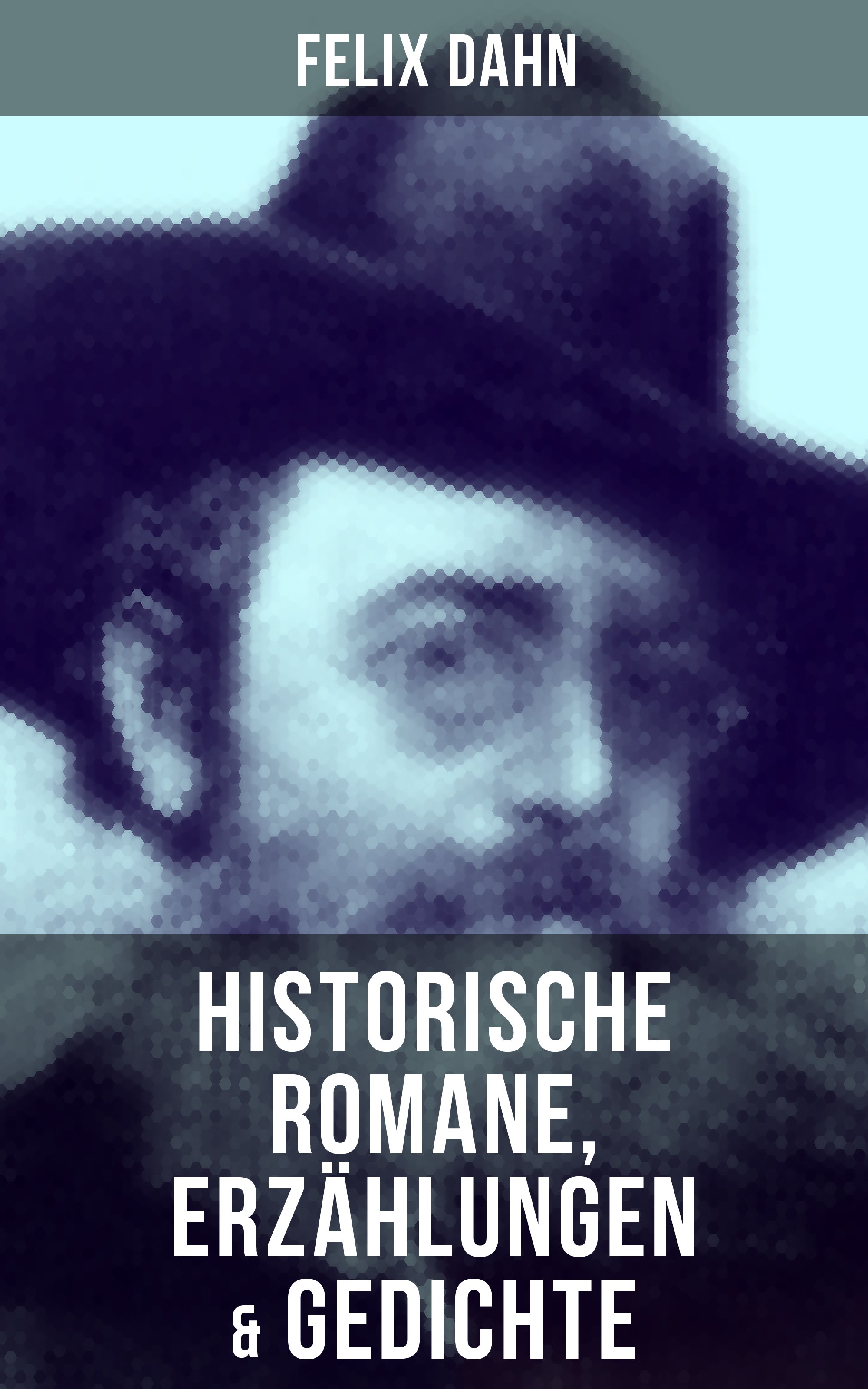 Felix Dahn Felix Dahn: Historische Romane, Erzählungen & Gedichte цена 2017