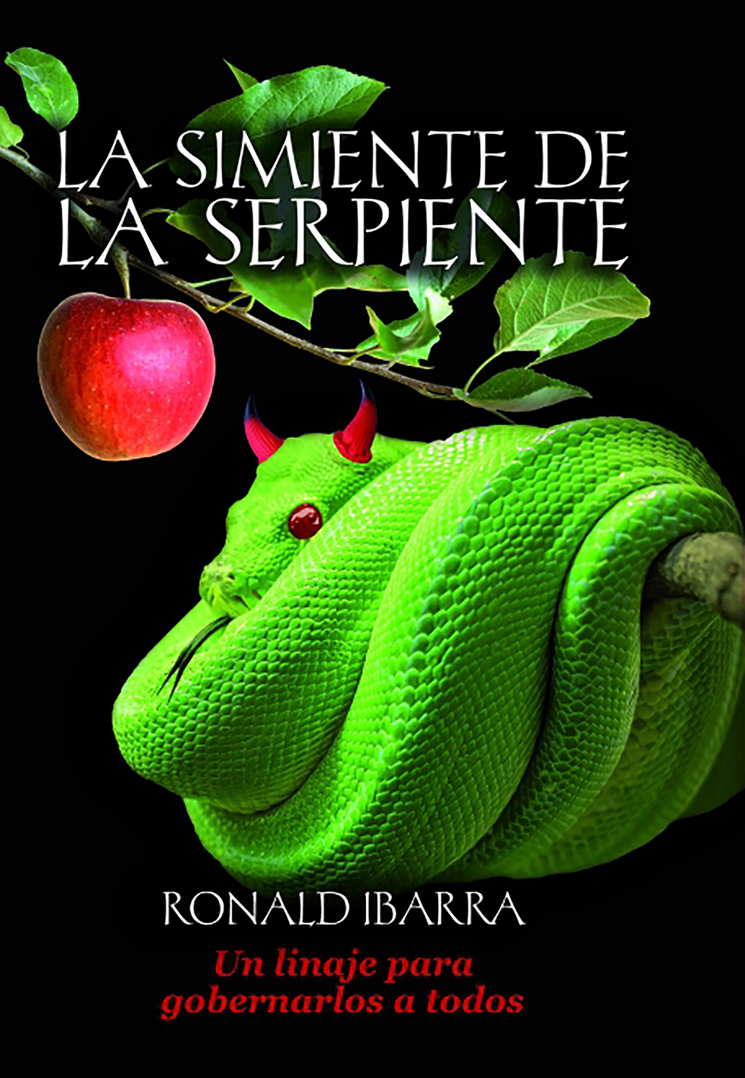 Ronald Ibarra La simiente de la serpiente la sombra de la serpiente