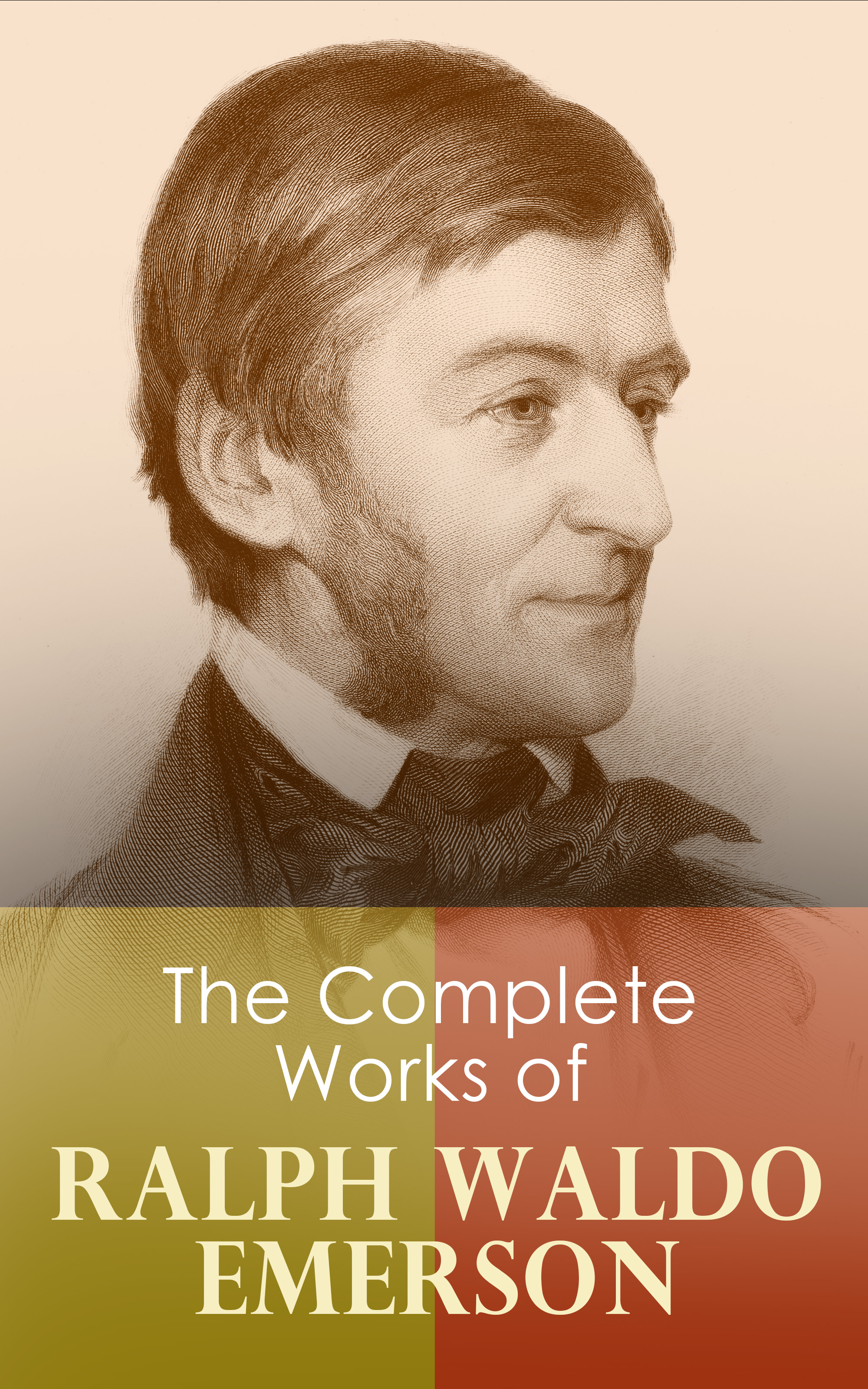 Ralph Waldo Emerson The Complete Works of Ralph Waldo Emerson