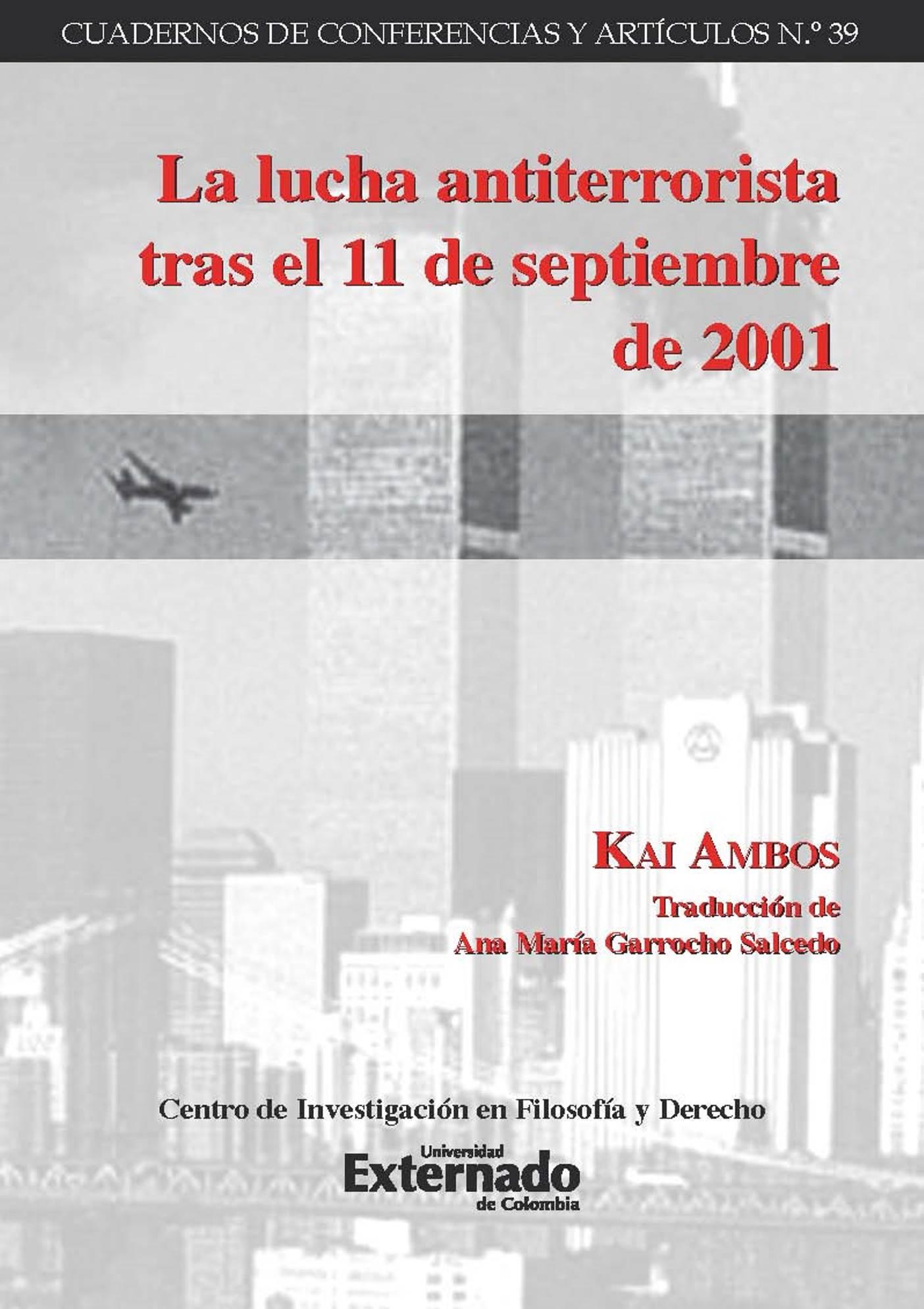 Kai Ambos La lucha antiterrorista tras el 11 de septiembre de 2001 las luces de septiembre